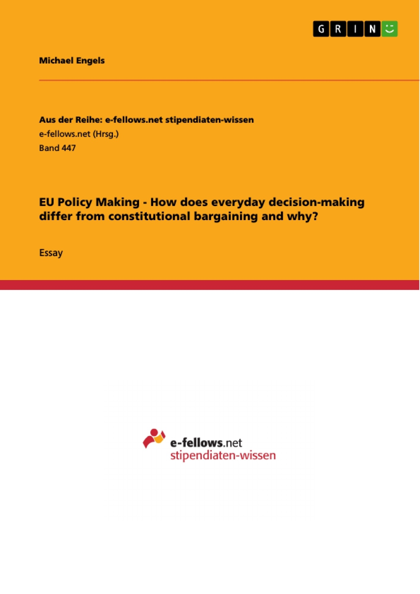 Title: EU Policy Making - How does everyday decision-making differ from constitutional bargaining and why?