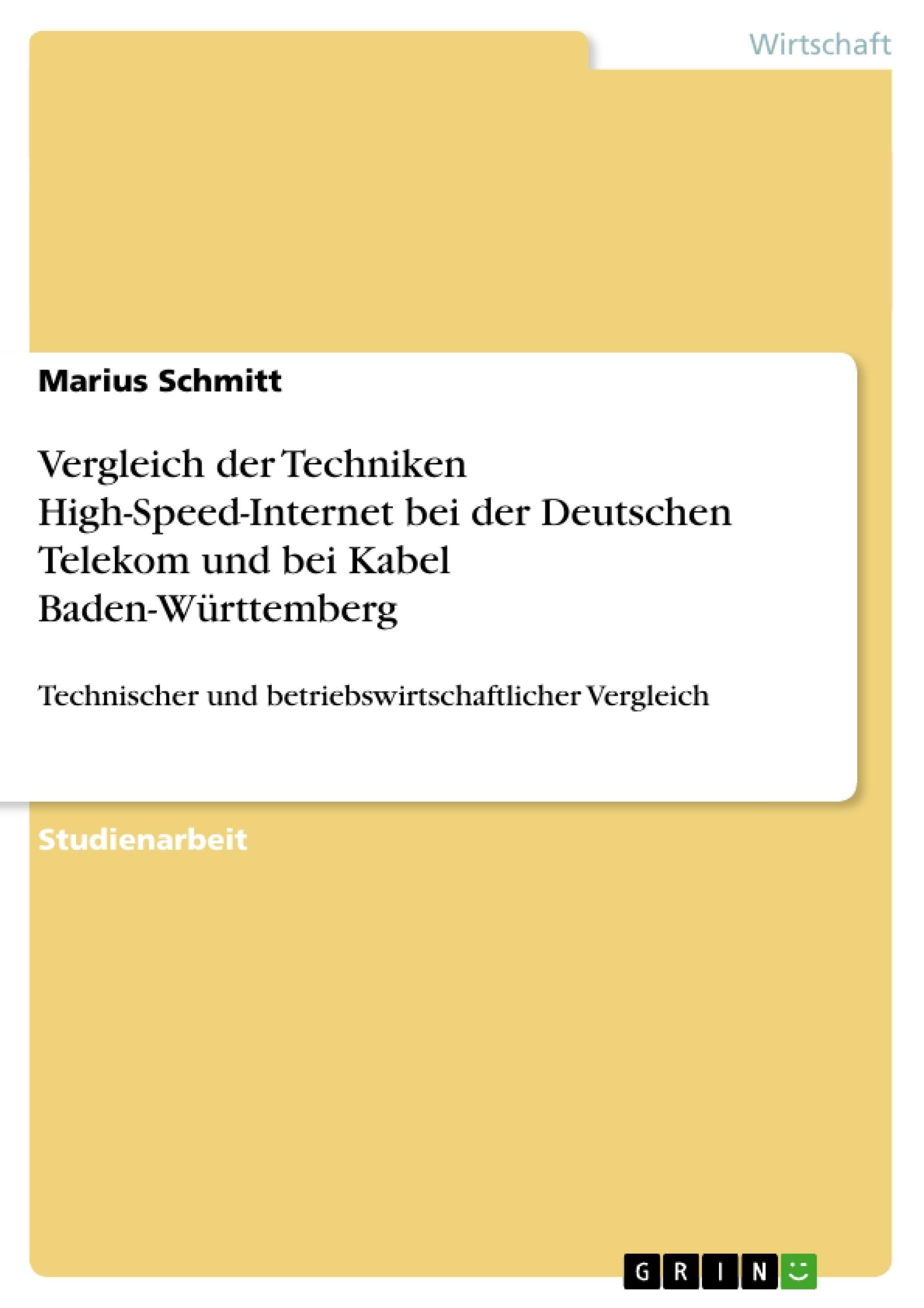 Titel: Vergleich der Techniken High-Speed-Internet bei der Deutschen Telekom und bei Kabel Baden-Württemberg