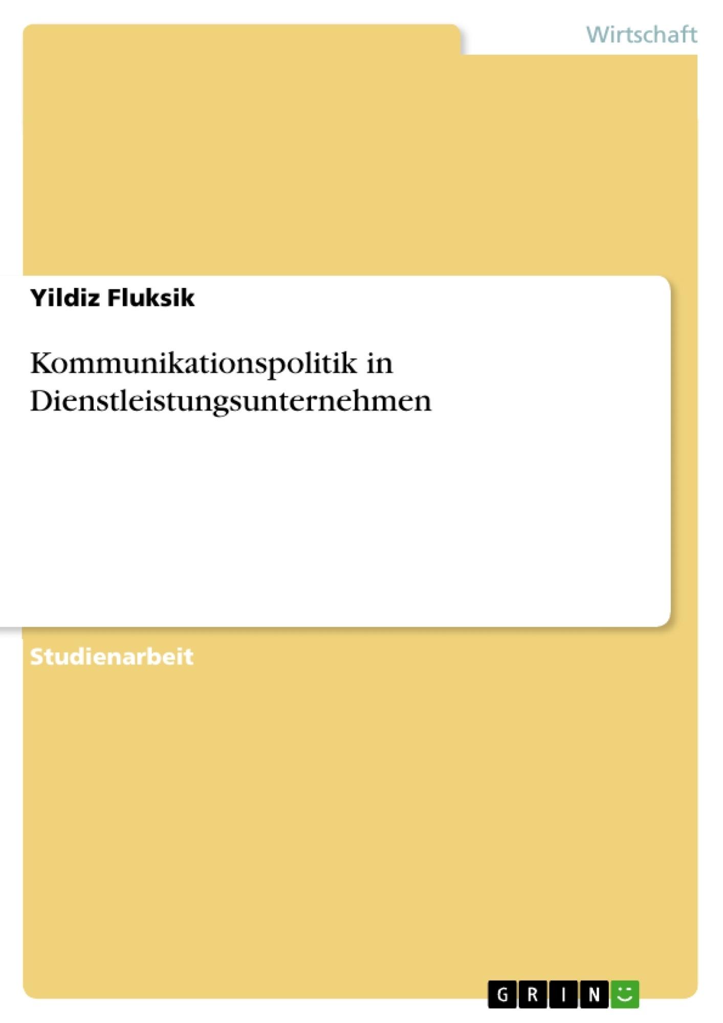 Titel: Kommunikationspolitik in Dienstleistungsunternehmen