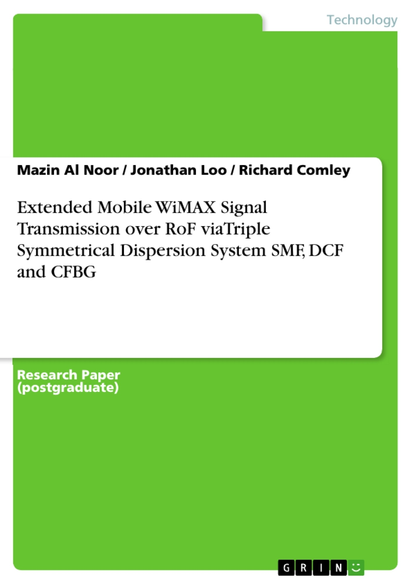 Title: Extended Mobile WiMAX Signal Transmission over RoF viaTriple Symmetrical Dispersion System SMF, DCF and CFBG
