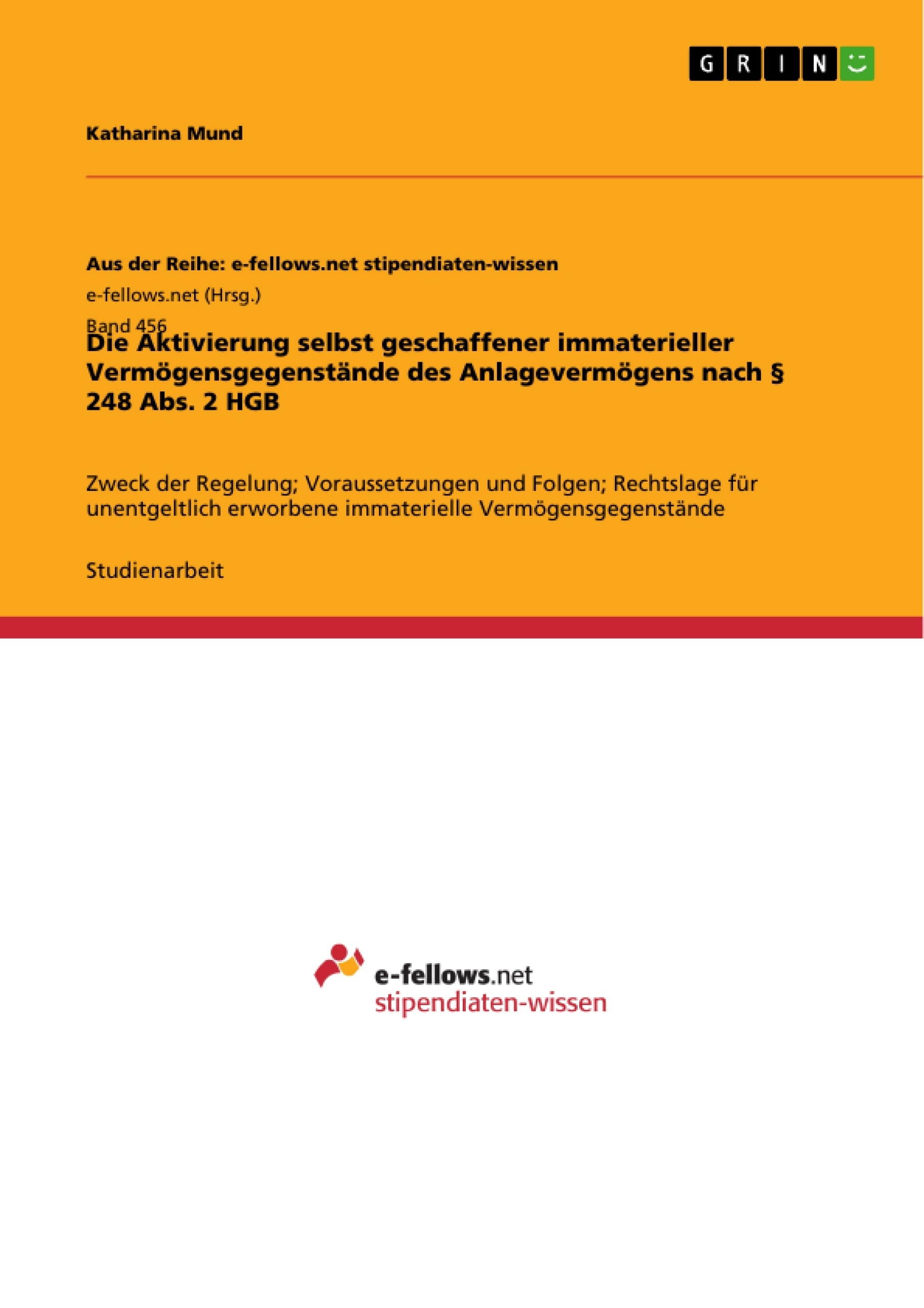 Titel: Die Aktivierung selbst geschaffener immaterieller Vermögensgegenstände des Anlagevermögens nach § 248 Abs. 2 HGB