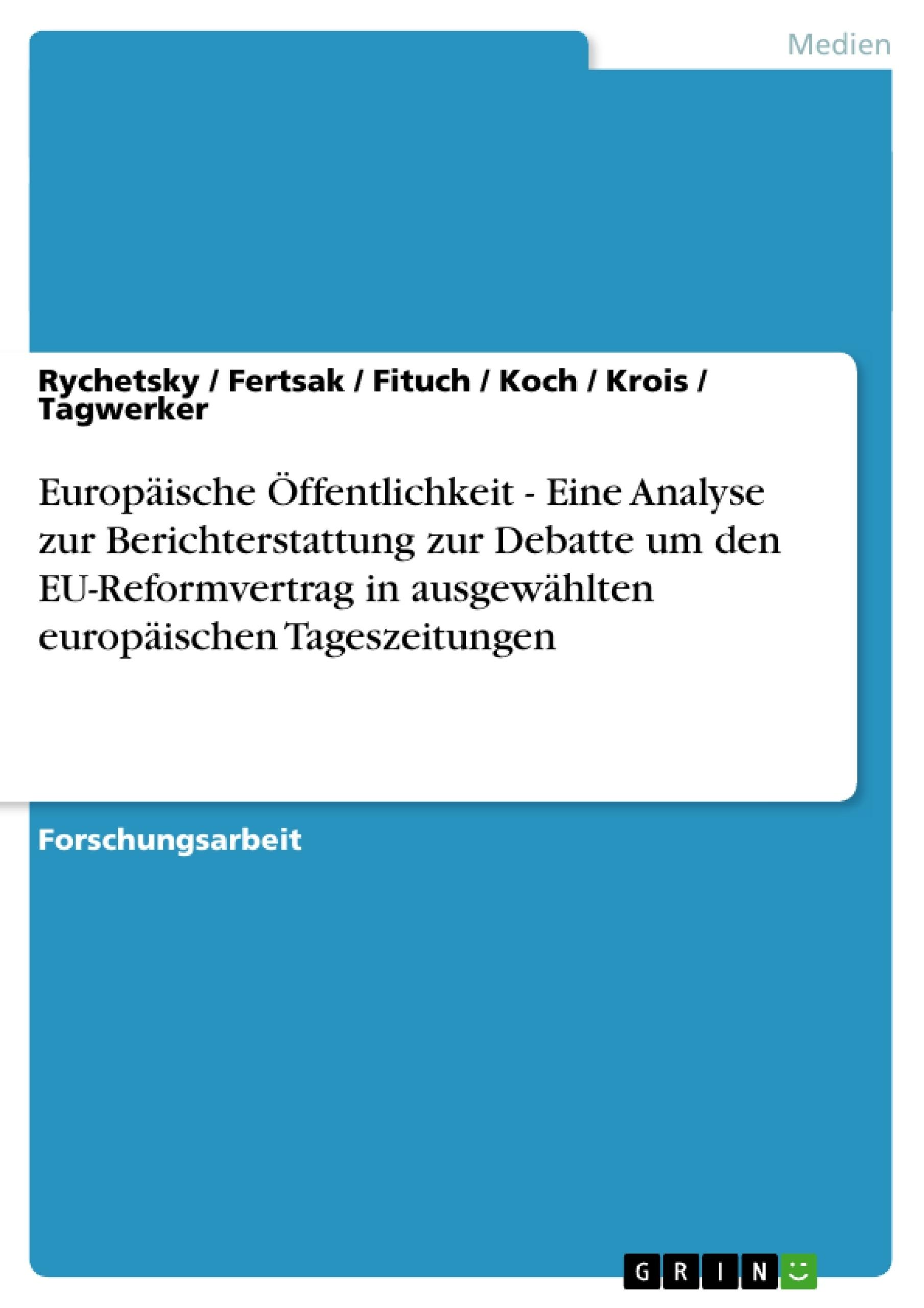 Titel: Europäische Öffentlichkeit - Eine Analyse zur Berichterstattung zur Debatte um den EU-Reformvertrag in ausgewählten europäischen Tageszeitungen