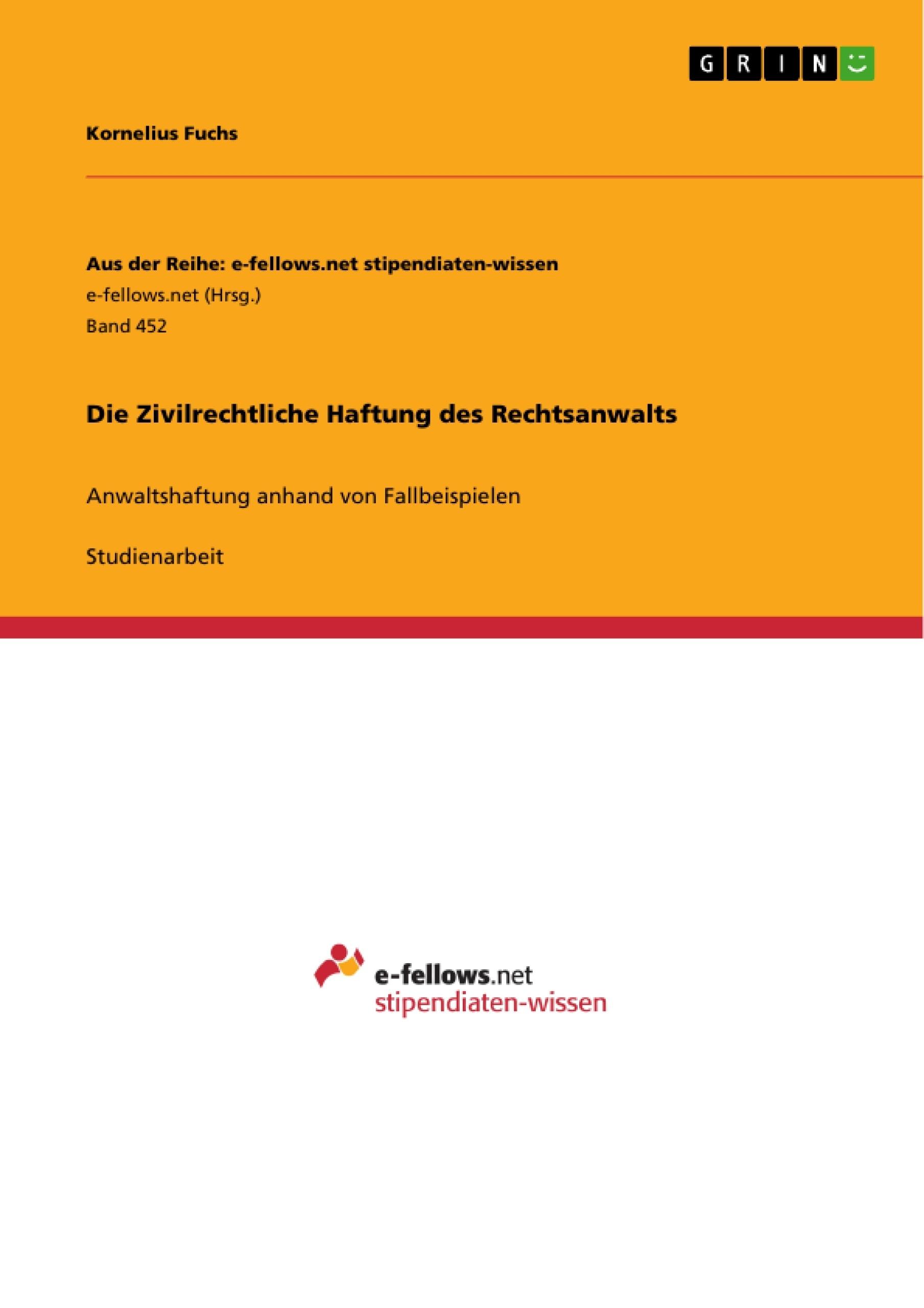 Titel: Die Zivilrechtliche Haftung des Rechtsanwalts