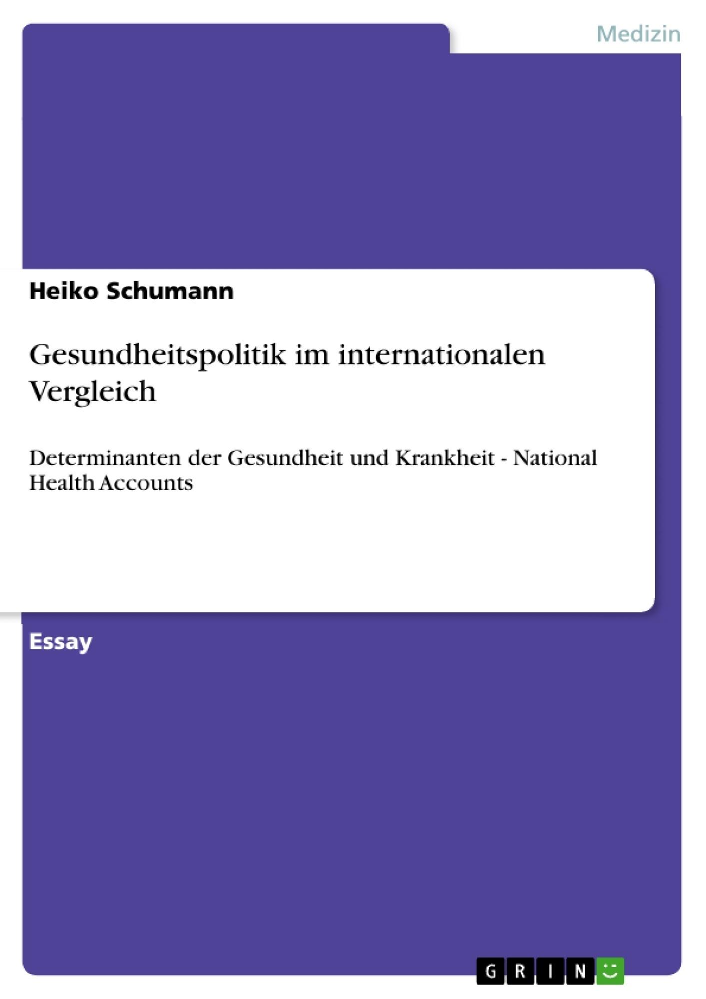 Titel: Gesundheitspolitik im internationalen Vergleich