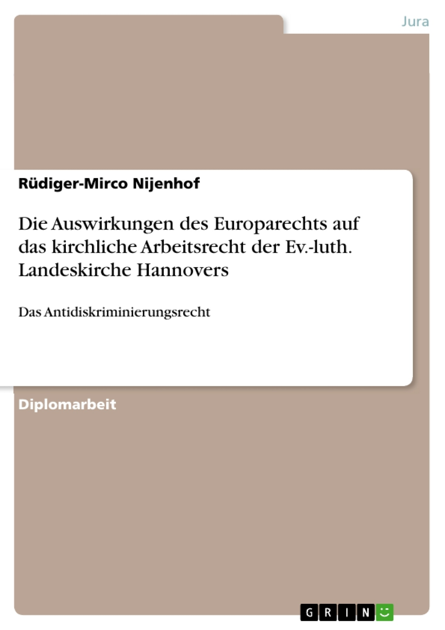 Titel: Die Auswirkungen des Europarechts auf das kirchliche Arbeitsrecht der Ev.-luth. Landeskirche Hannovers