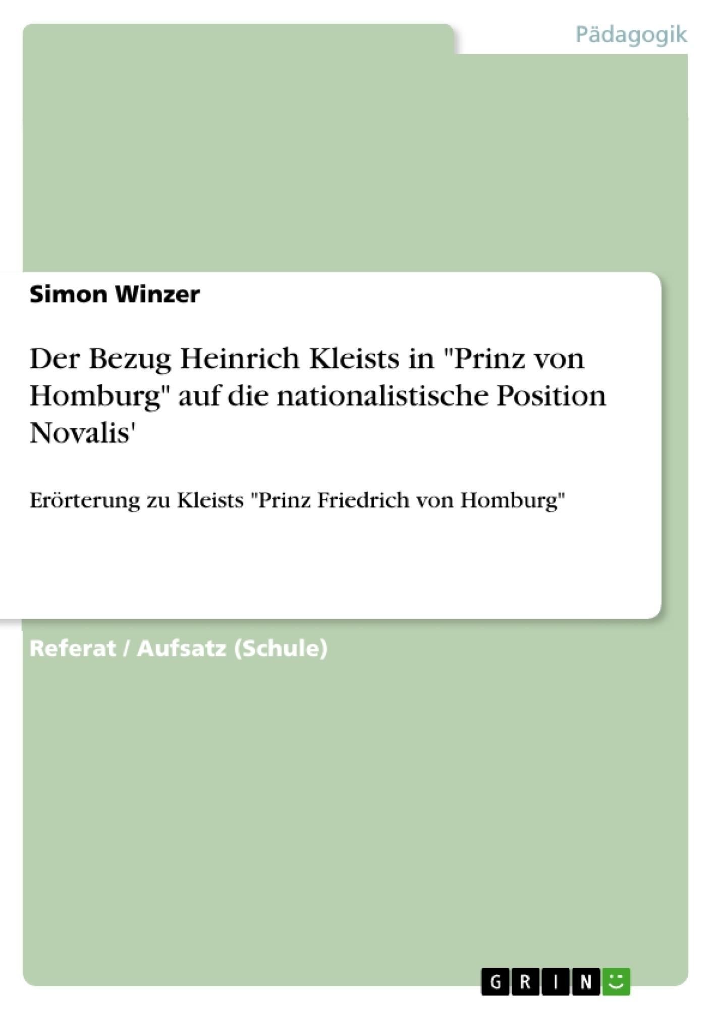 """Titel: Der Bezug Heinrich Kleists in """"Prinz von Homburg"""" auf die nationalistische Position Novalis'"""