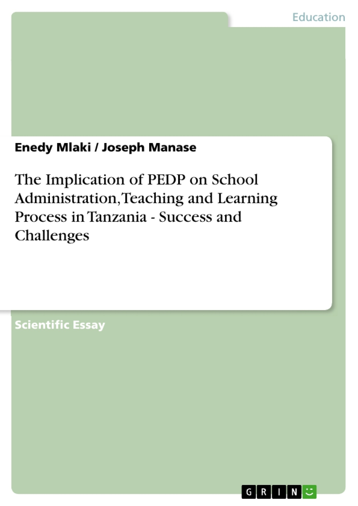 Title: The Implication of PEDP on School Administration, Teaching and Learning Process in Tanzania - Success and Challenges