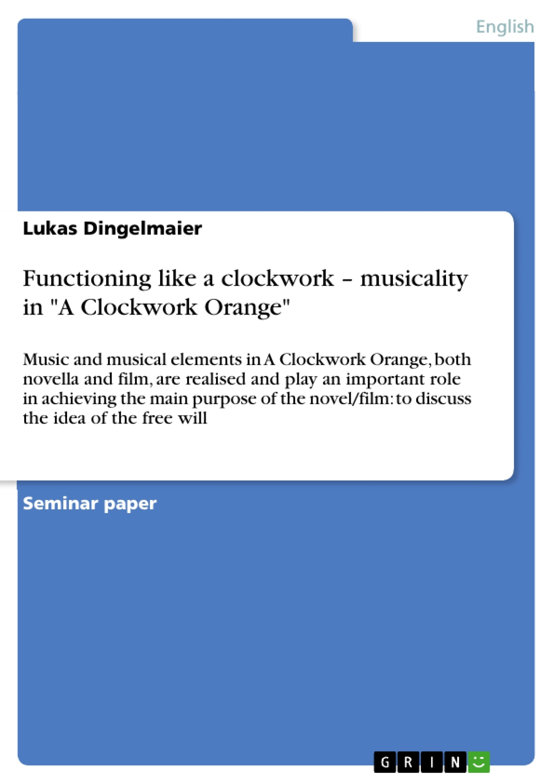 "Title: Functioning like a clockwork – musicality in ""A Clockwork Orange"""