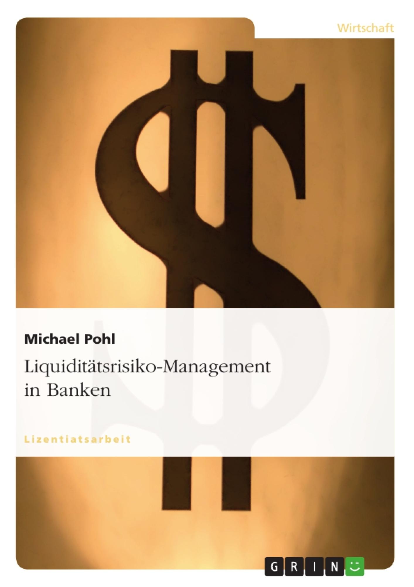 Titel: Liquiditätsrisiko-Management in Banken