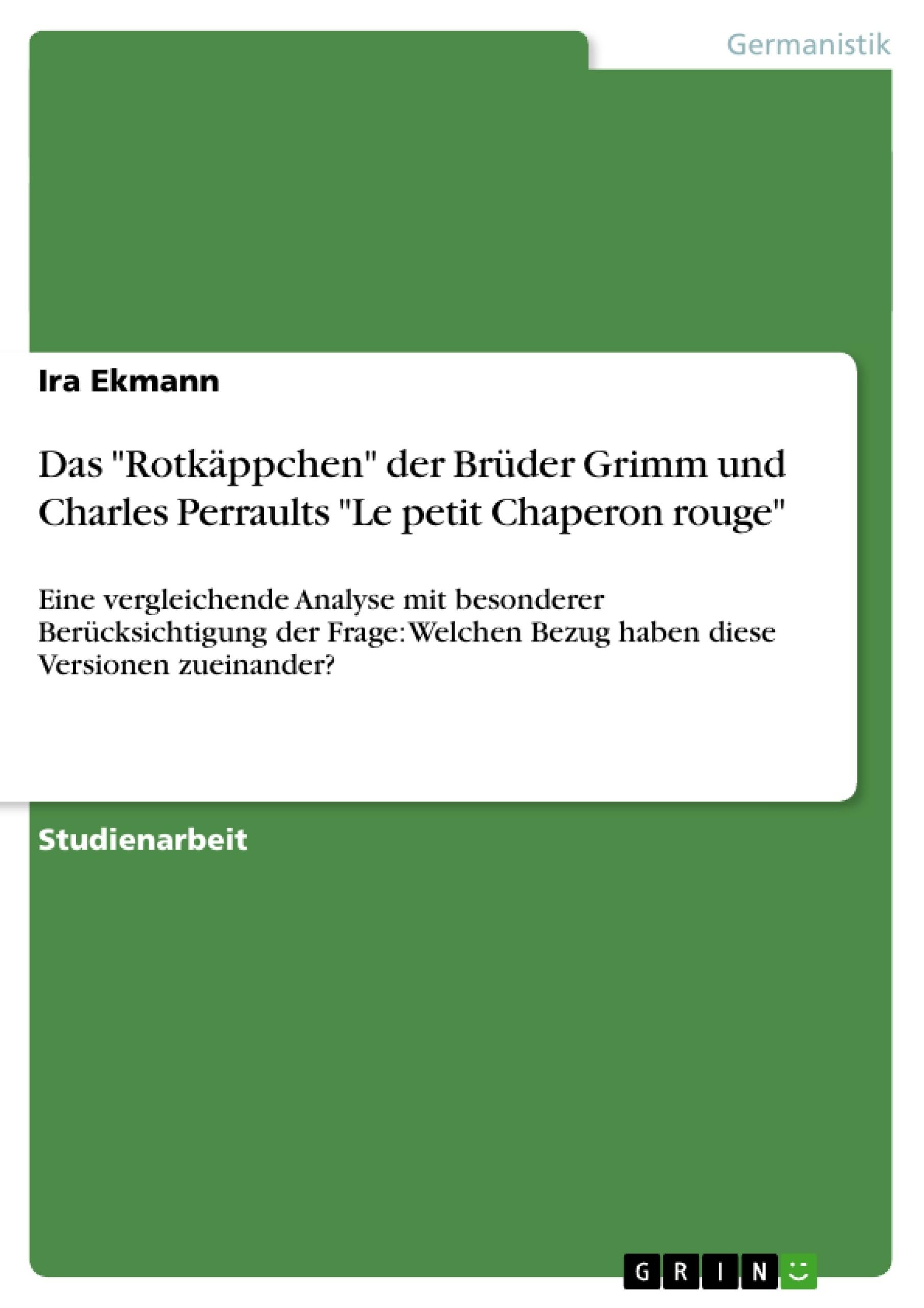 """Titel: Das """"Rotkäppchen"""" der Brüder Grimm und Charles Perraults """"Le petit Chaperon rouge"""""""