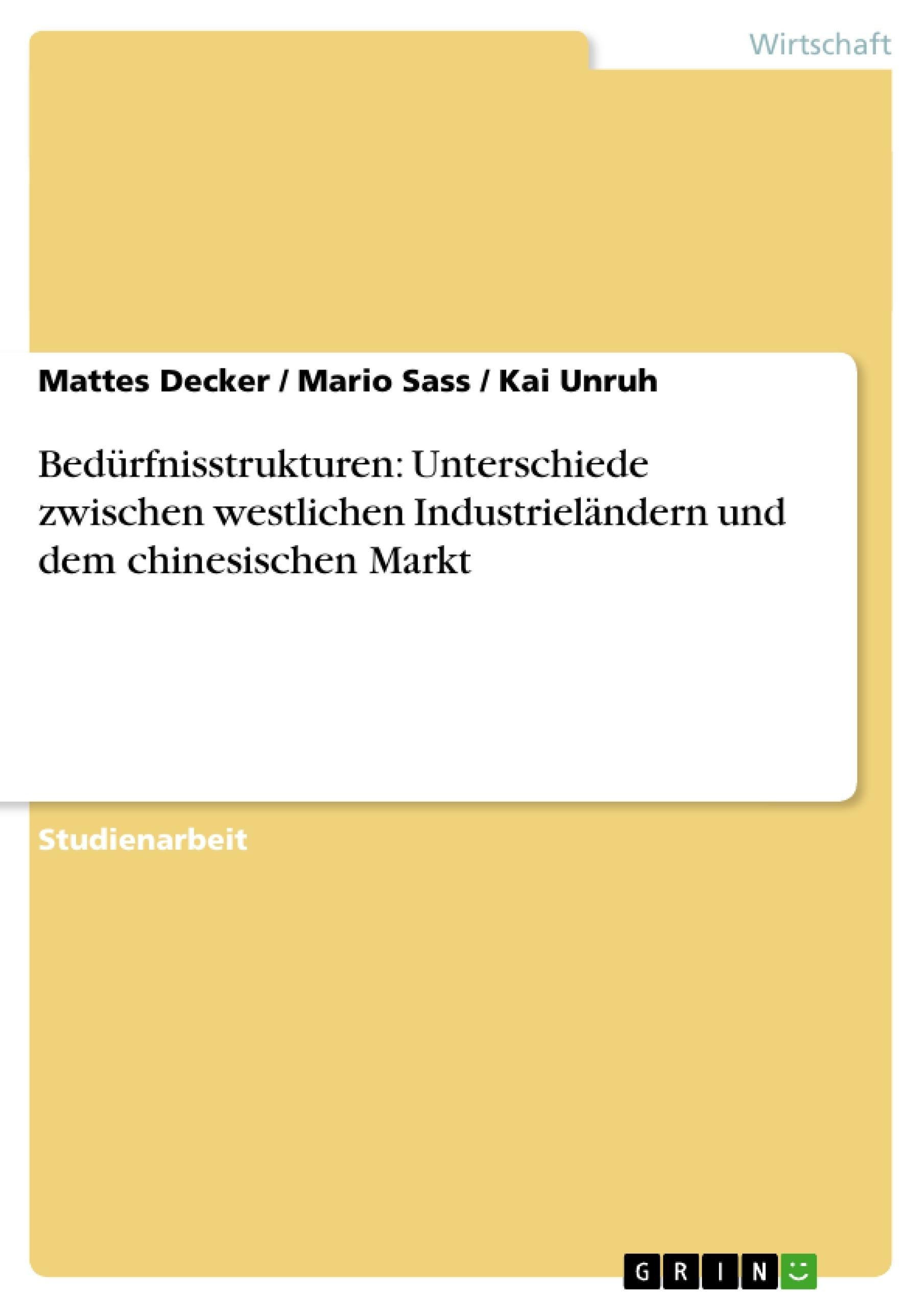 Titel: Bedürfnisstrukturen: Unterschiede zwischen westlichen Industrieländern und dem chinesischen Markt