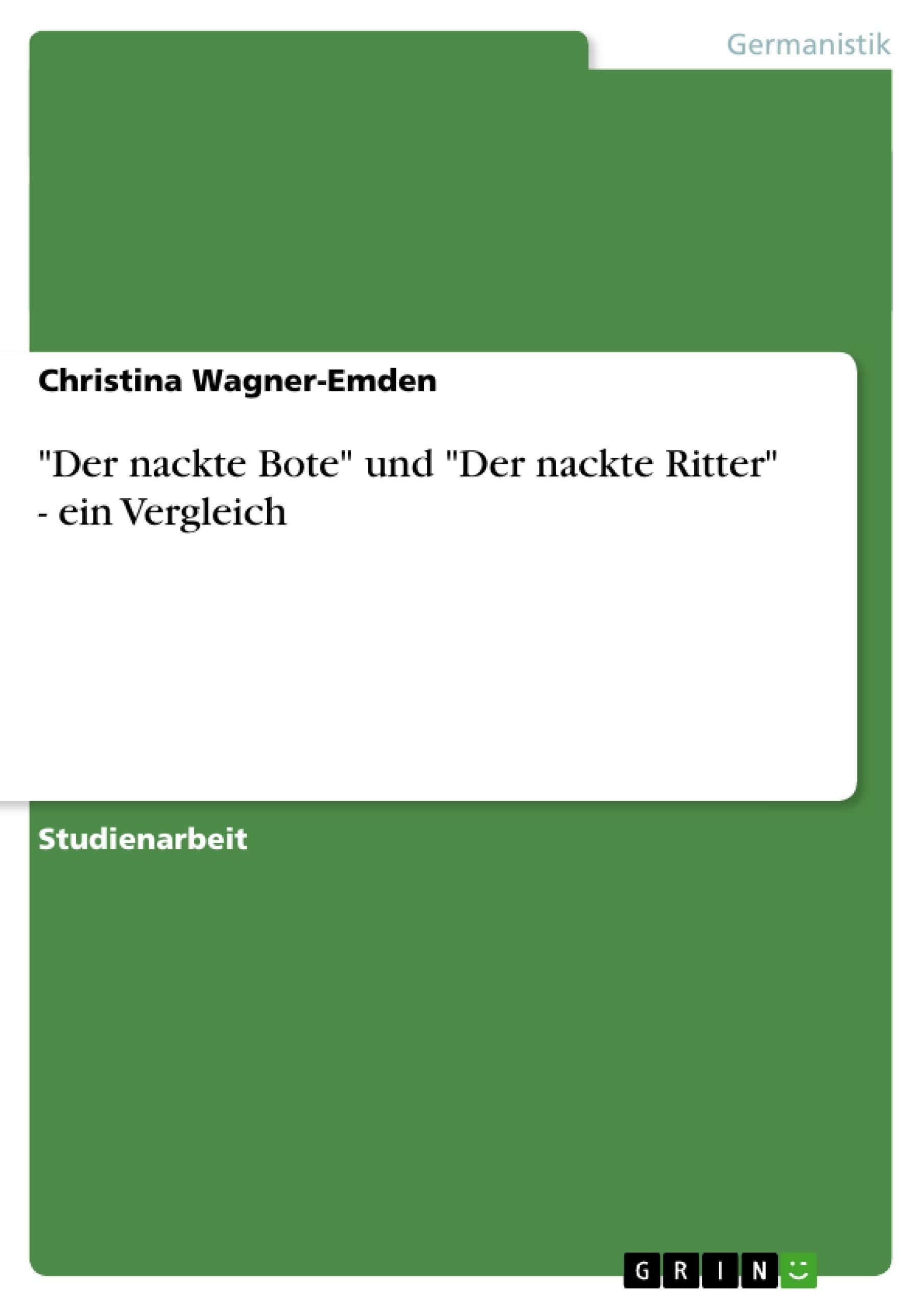"""Titel: """"Der nackte Bote"""" und """"Der nackte Ritter"""" - ein Vergleich"""