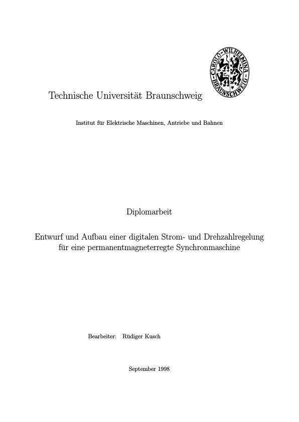 Titel: Entwurf und Aufbau einer digitalen Strom- und Drehzahlregelung für eine permanentmagneterregte Synchronmaschine
