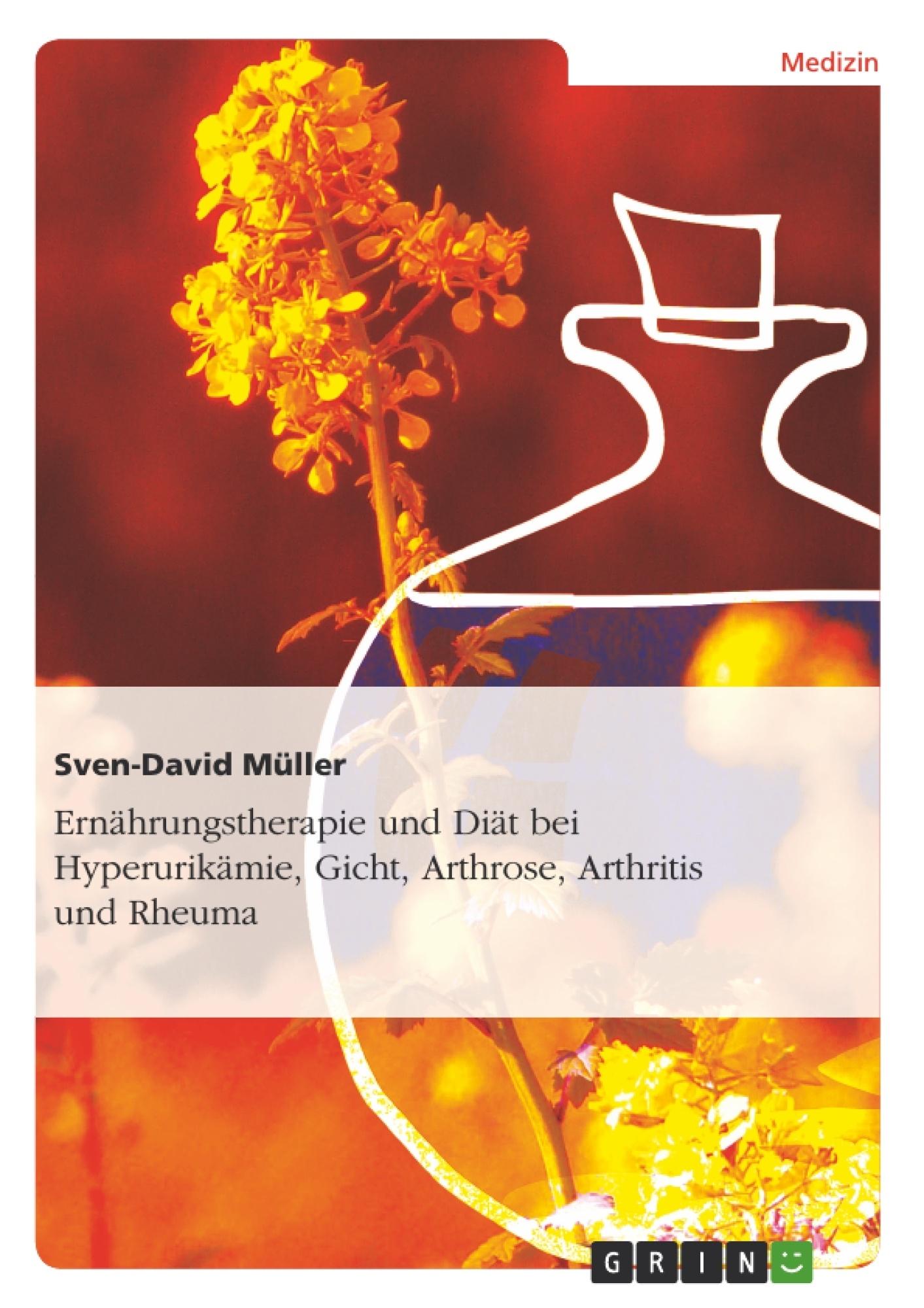 Titel: Ernährungstherapie und Diät bei Hyperurikämie, Gicht, Arthrose, Arthritis und Rheuma