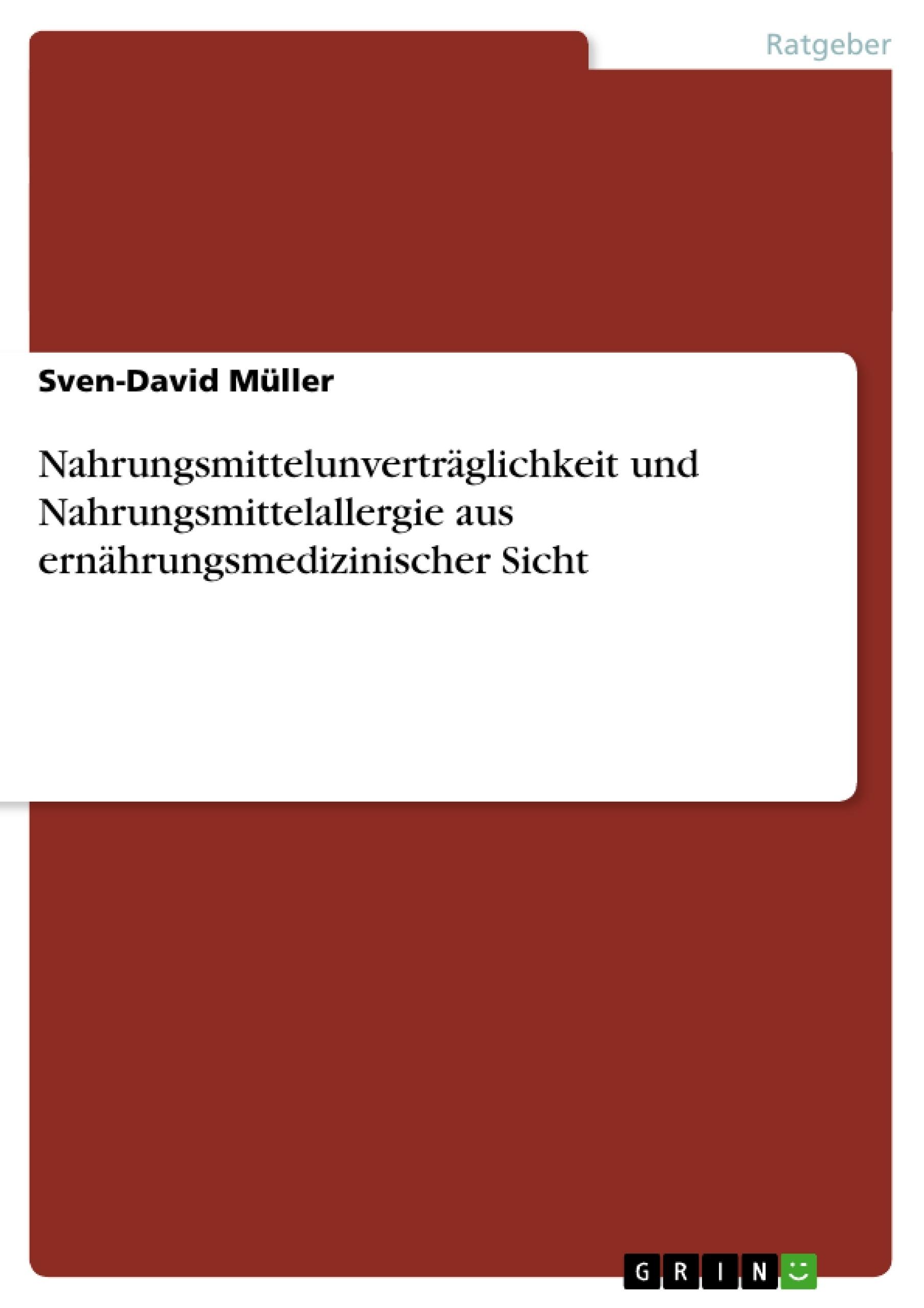Titel: Nahrungsmittelunverträglichkeit und Nahrungsmittelallergie aus ernährungsmedizinischer Sicht