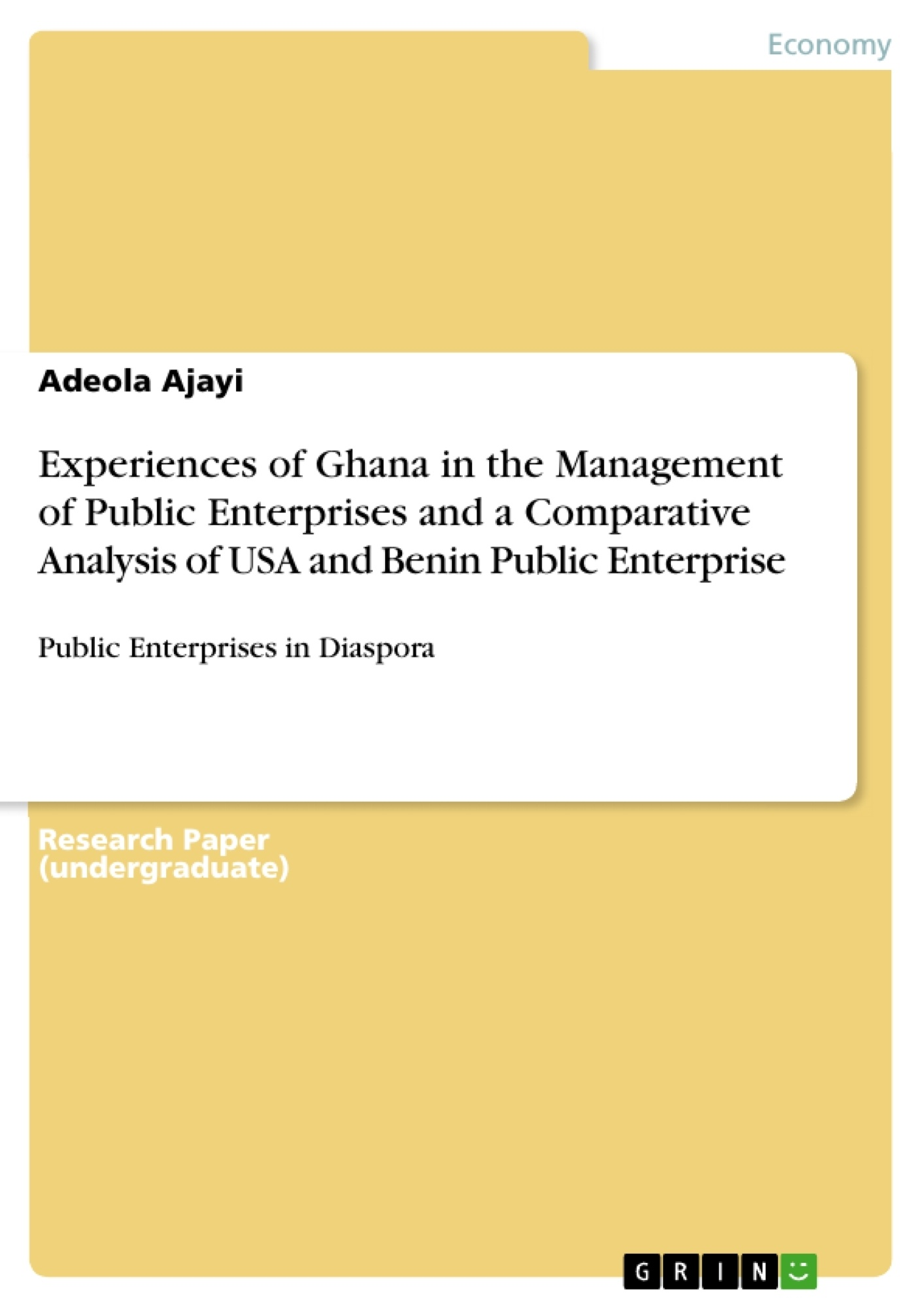 Title: Experiences of Ghana in the Management of Public Enterprises and a Comparative Analysis of USA and Benin Public Enterprise