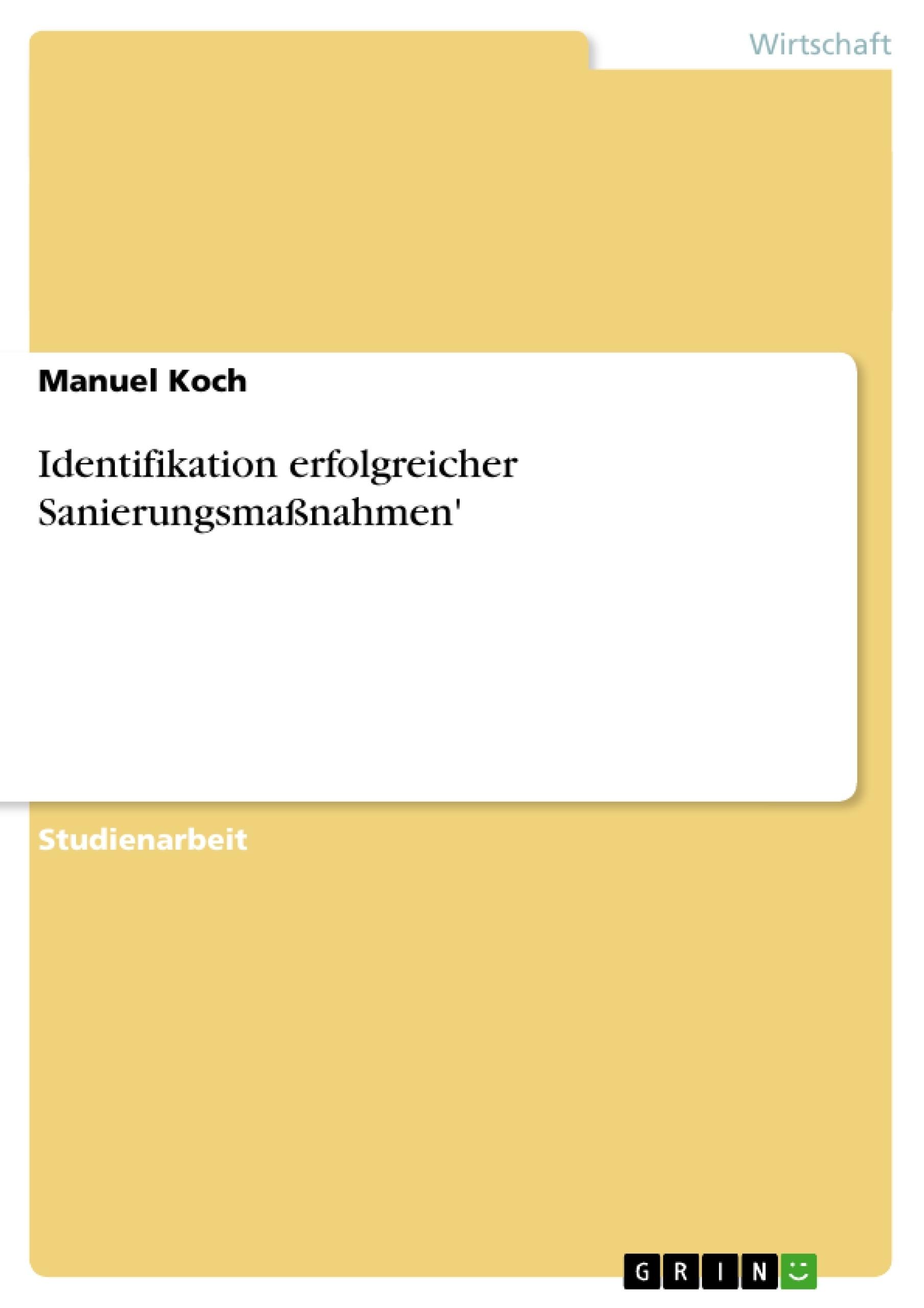 Titel: Identifikation erfolgreicher Sanierungsmaßnahmen'
