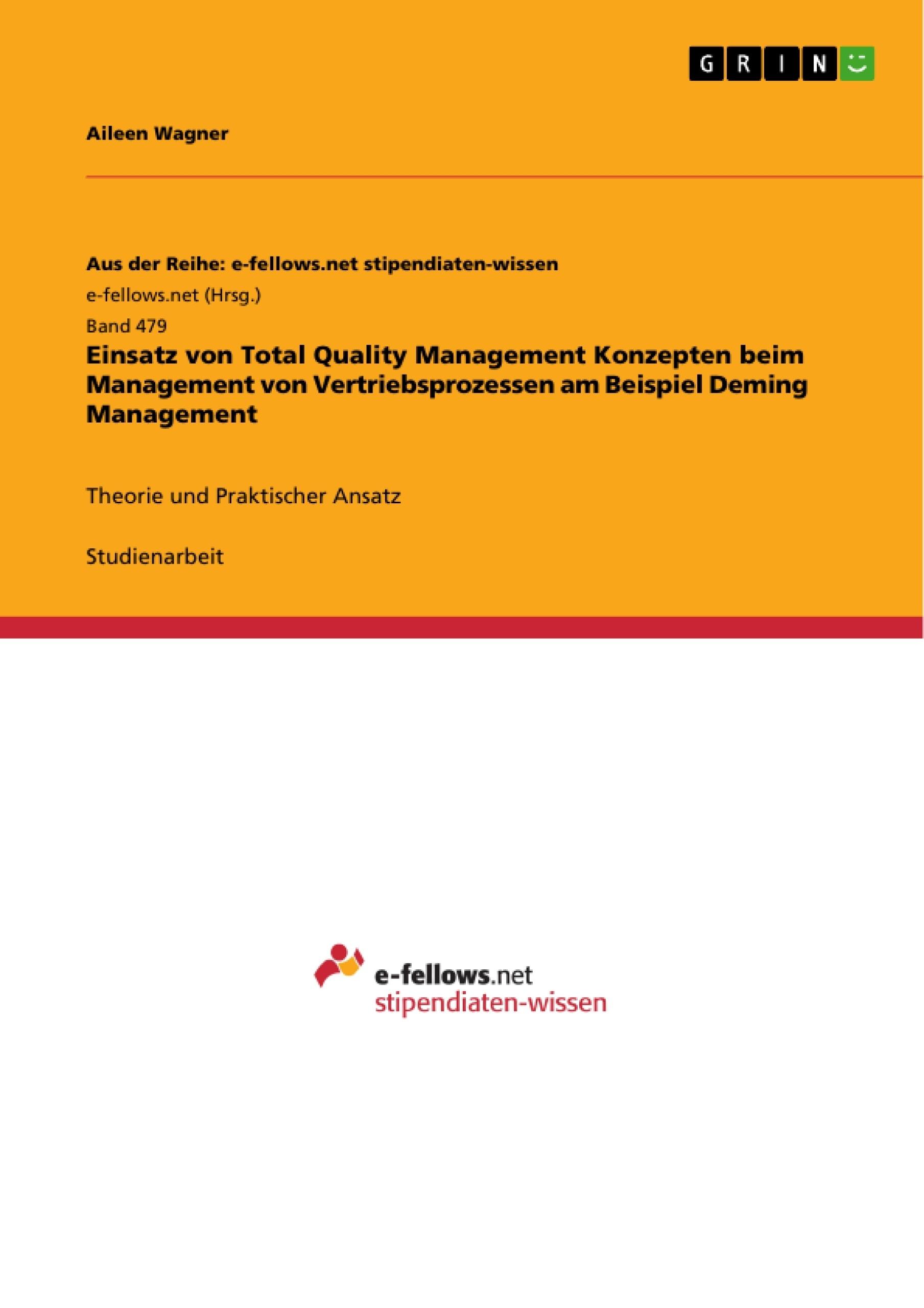 Titel: Einsatz von Total Quality Management Konzepten beim Management von Vertriebsprozessen am Beispiel Deming Management