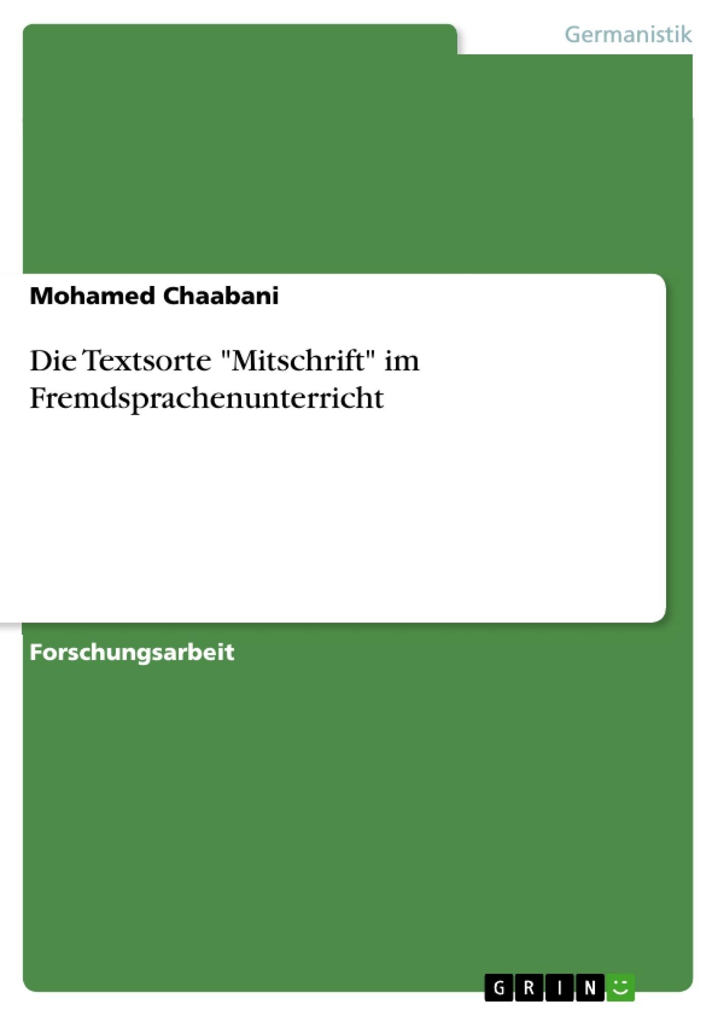 """Titel: Die Textsorte """"Mitschrift"""" im Fremdsprachenunterricht"""