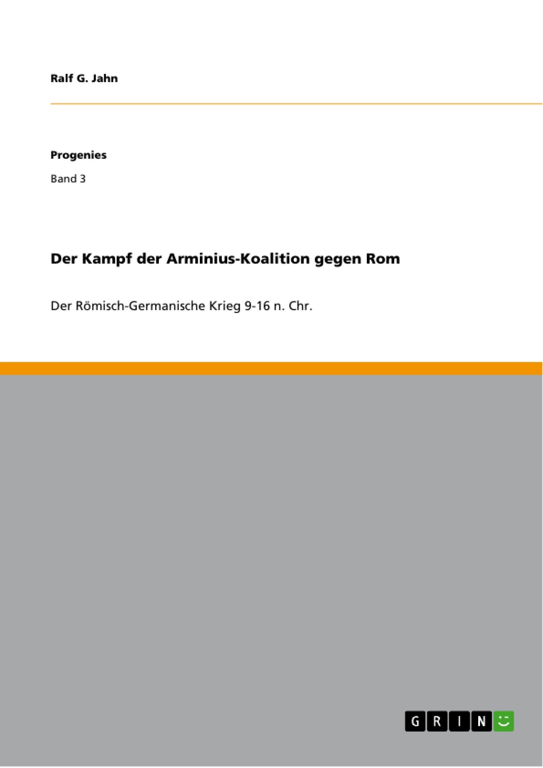 Titel: Der Kampf der Arminius-Koalition gegen Rom