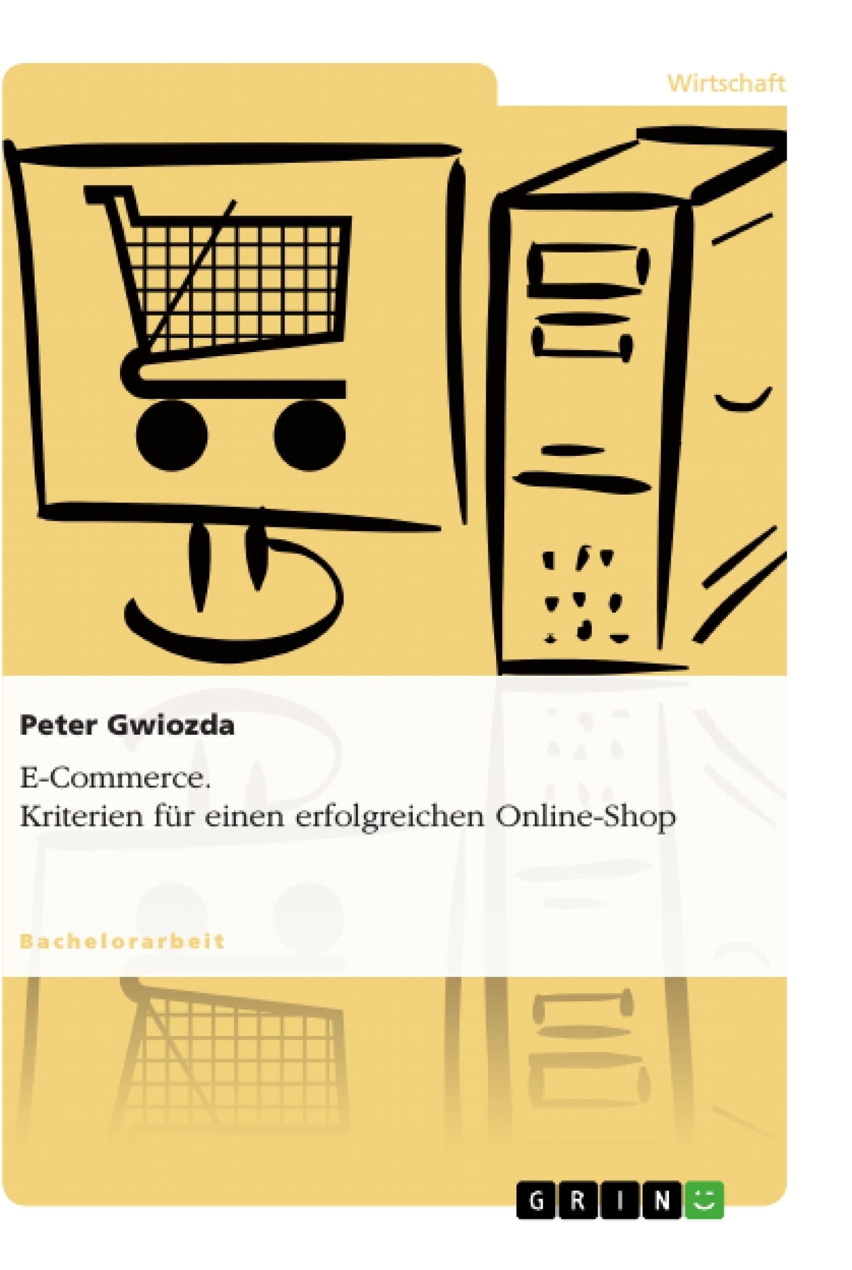Titel: E-Commerce. Kriterien für einen erfolgreichen Online-Shop