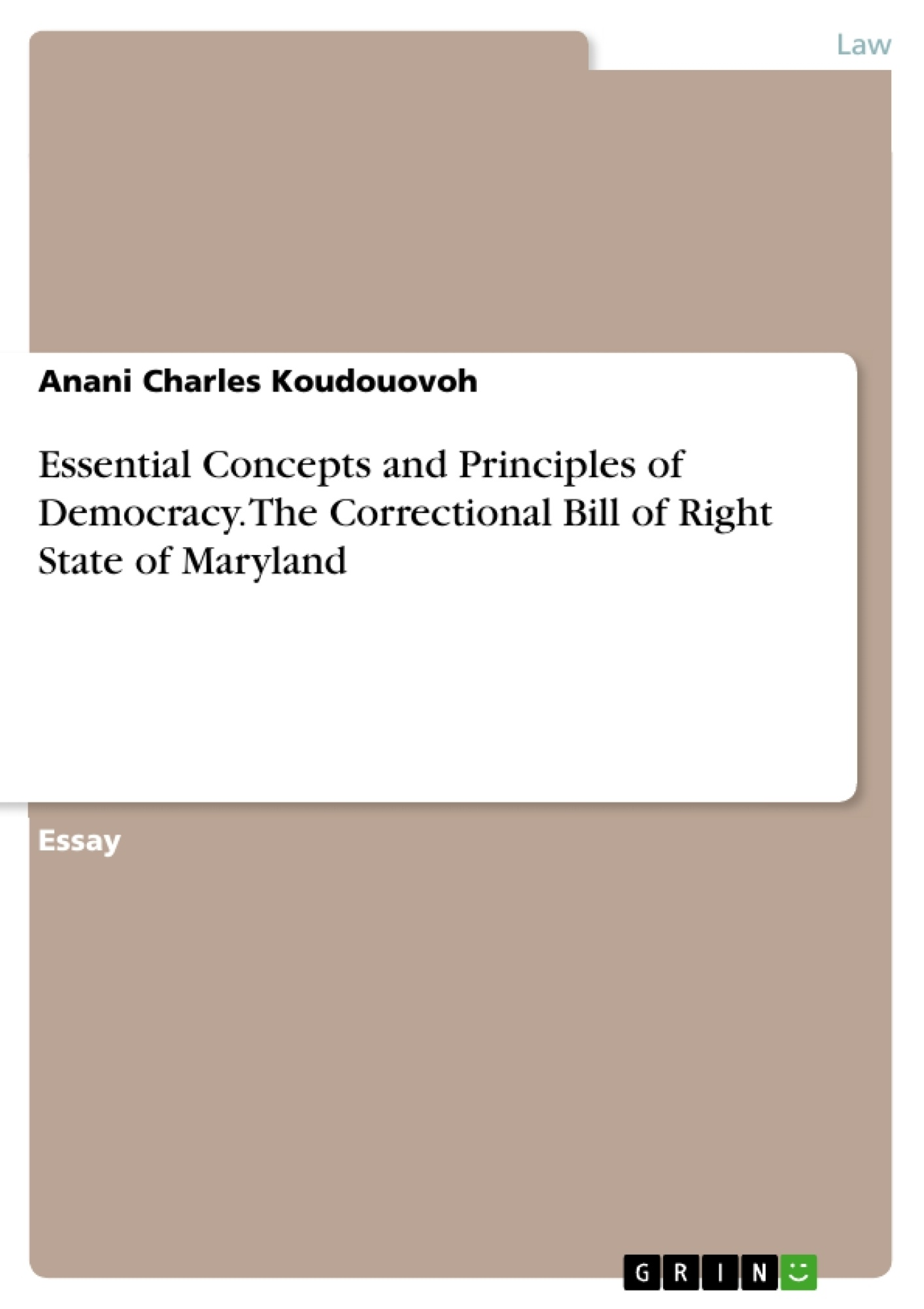 Title: Essential Concepts and Principles of Democracy. The Correctional Bill of Right State of Maryland