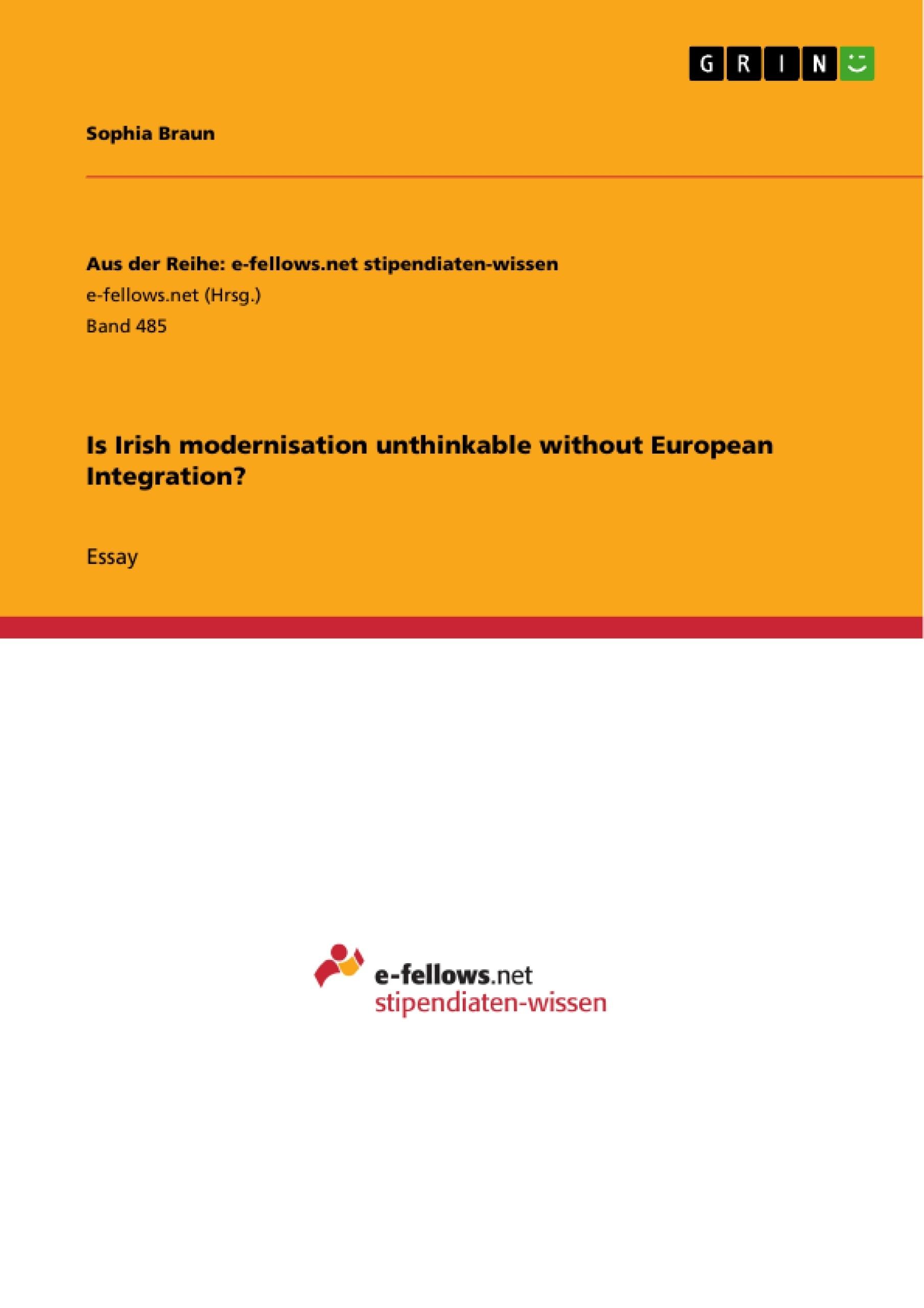 Title: Is Irish modernisation unthinkable without European Integration?