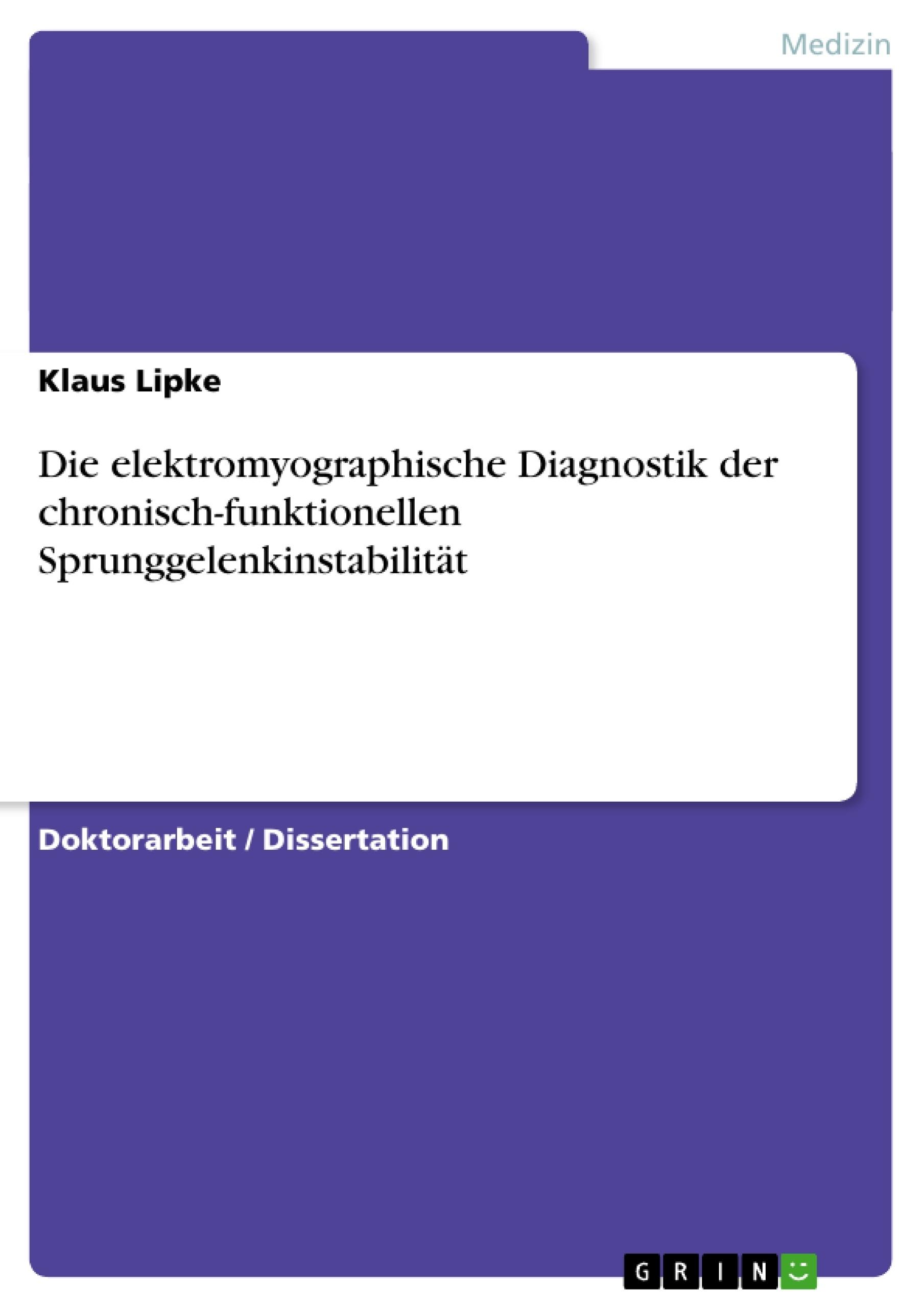 Titel: Die elektromyographische Diagnostik der chronisch-funktionellen Sprunggelenkinstabilität