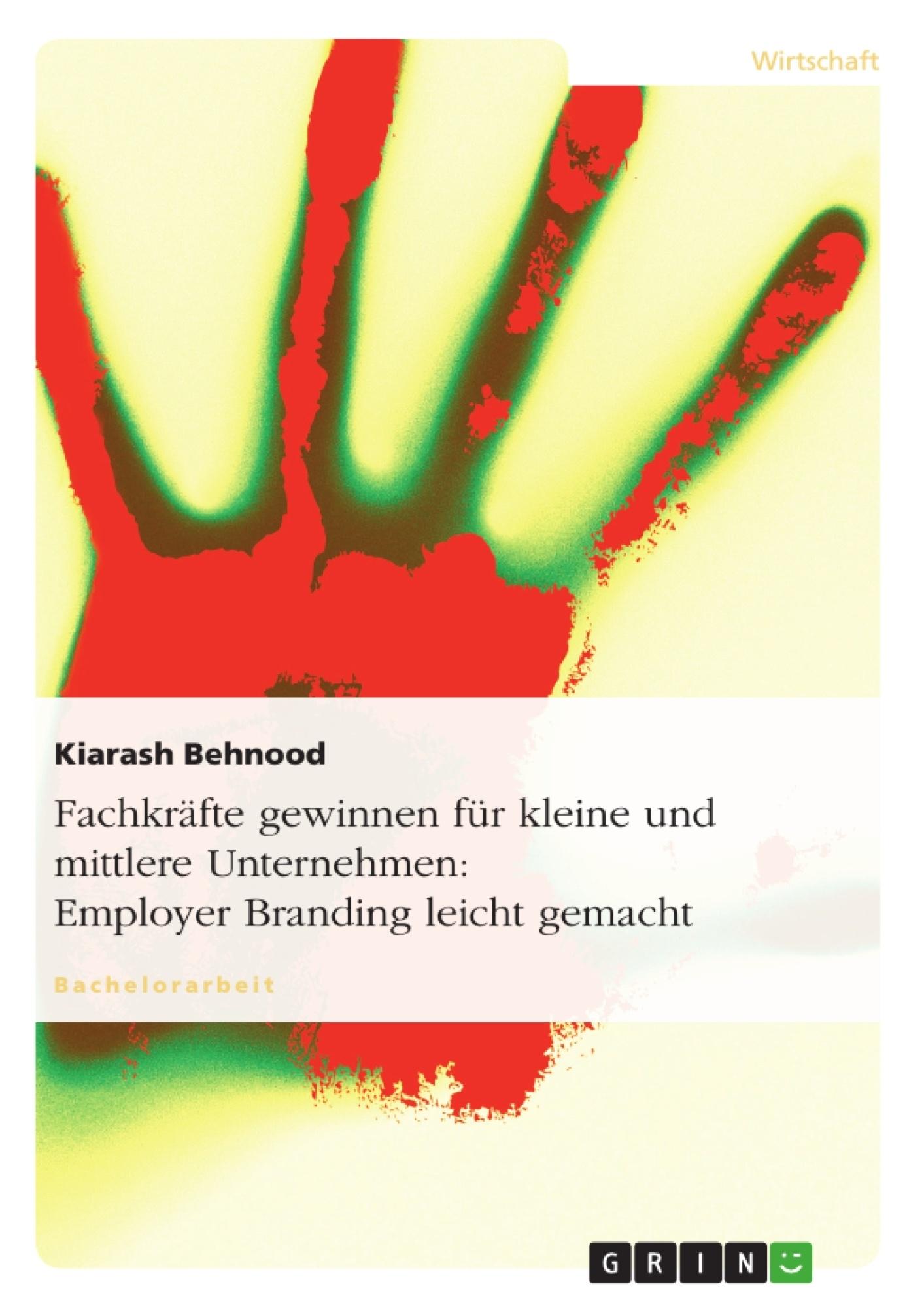 Titel: Fachkräfte gewinnen für kleine und mittlere Unternehmen: Employer Branding leicht gemacht
