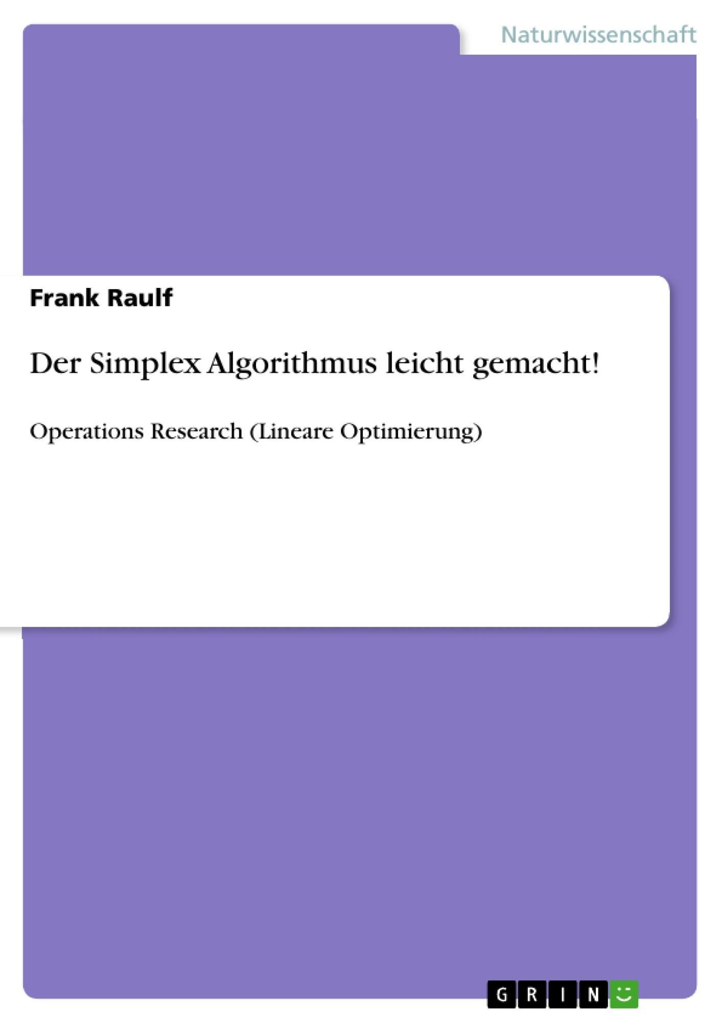 Titel: Der Simplex Algorithmus leicht gemacht!