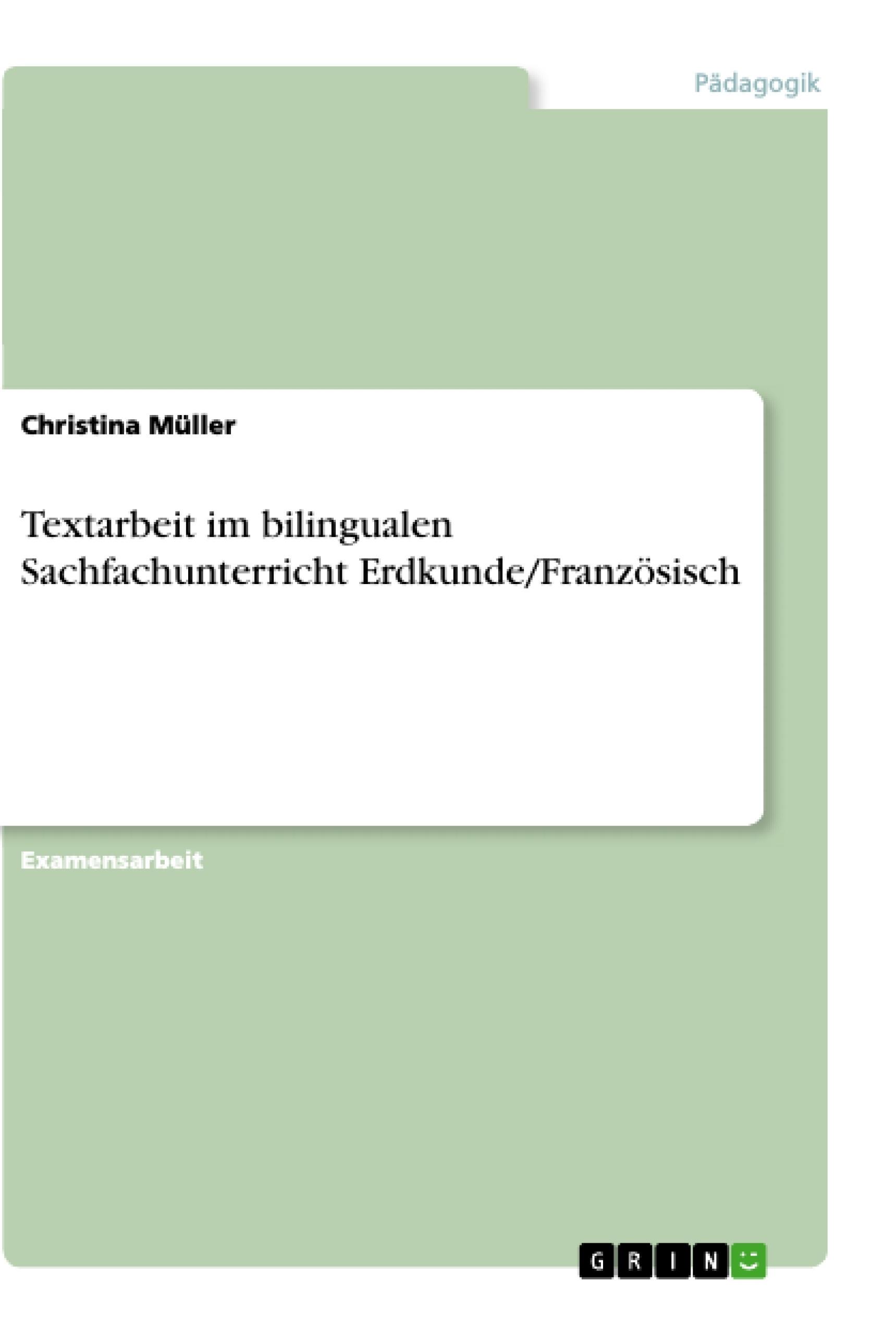Titel: Textarbeit im bilingualen Sachfachunterricht Erdkunde/Französisch