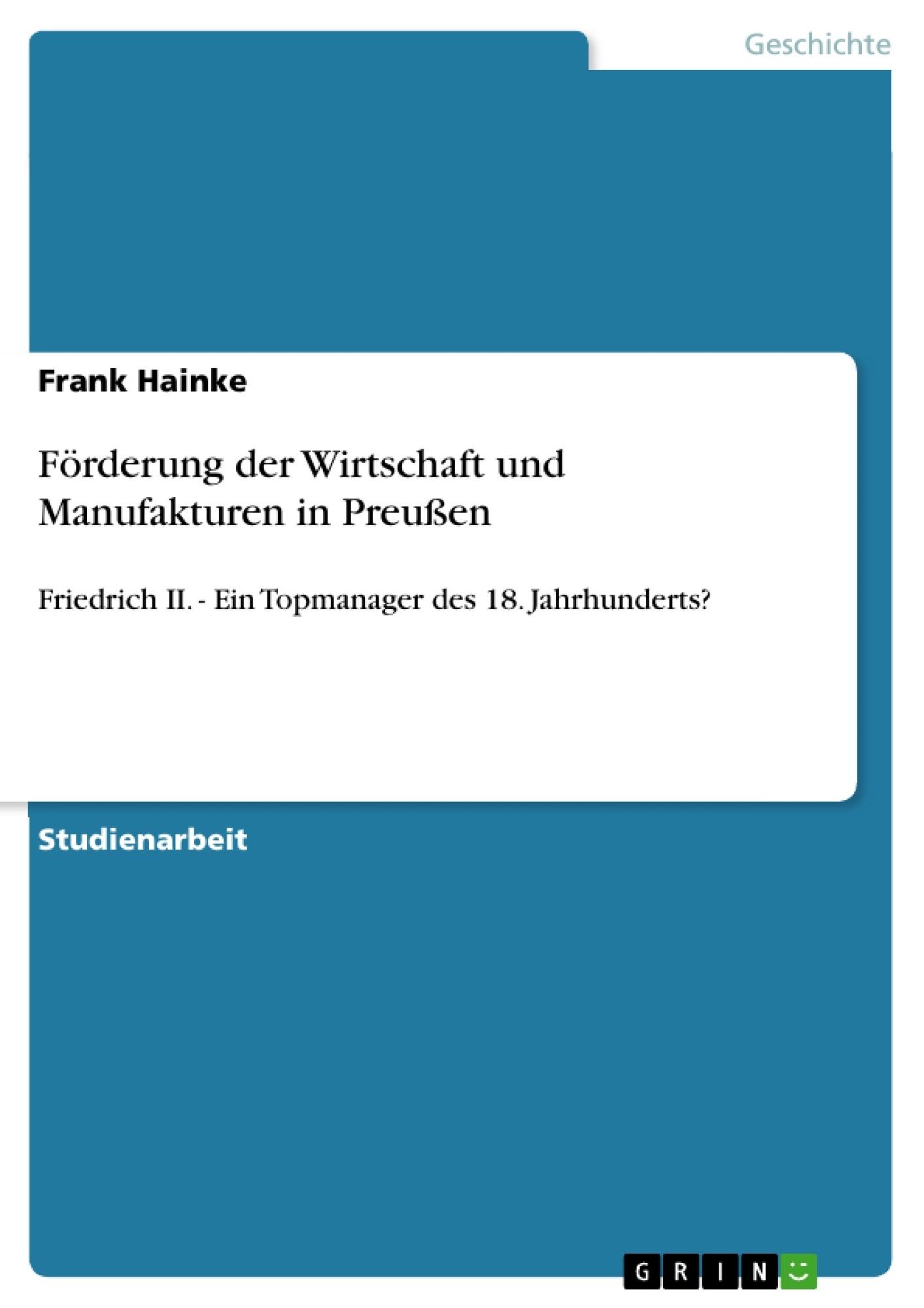 Titel: Förderung der Wirtschaft und Manufakturen in Preußen