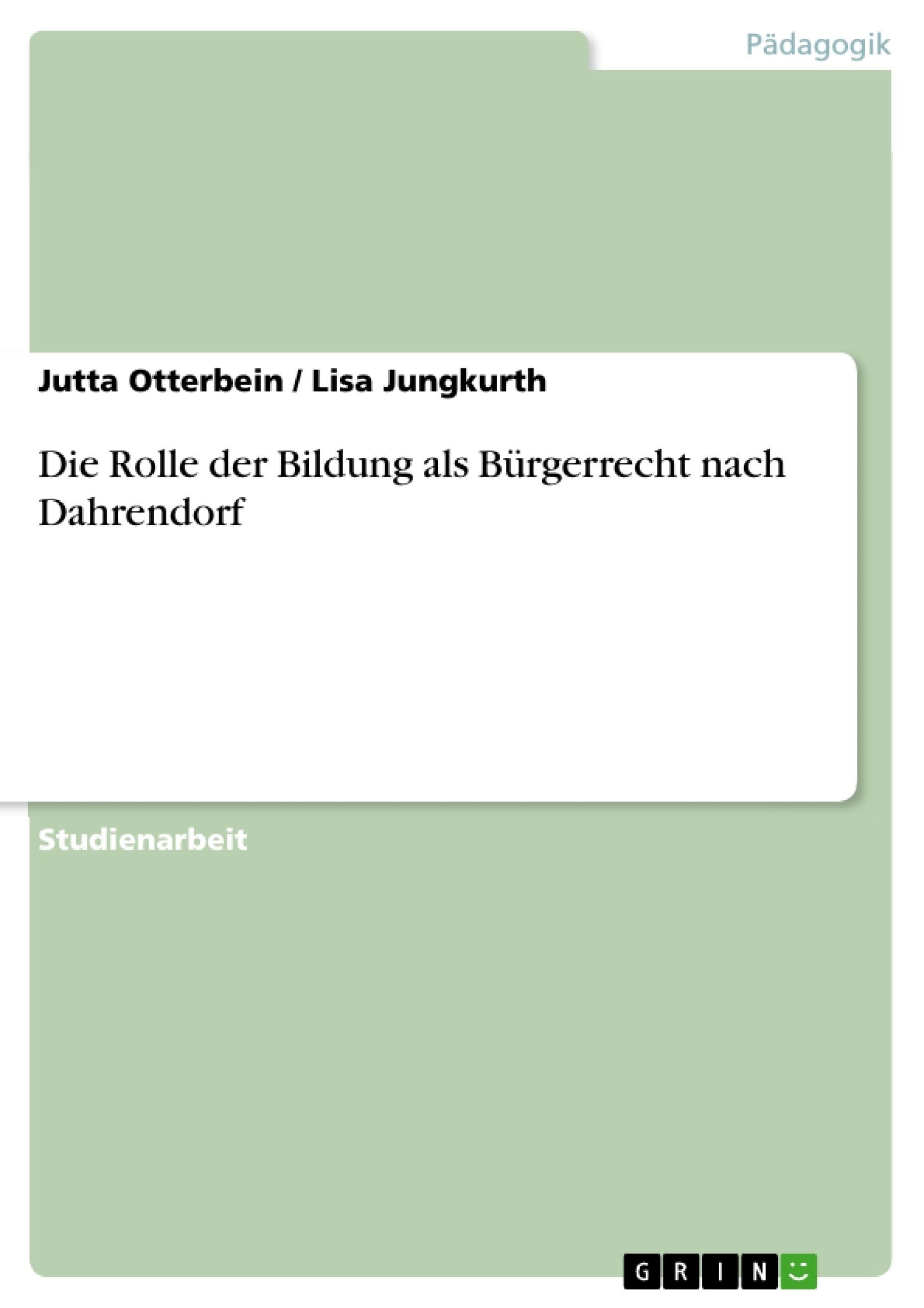 Titel: Die Rolle der Bildung als Bürgerrecht nach Dahrendorf