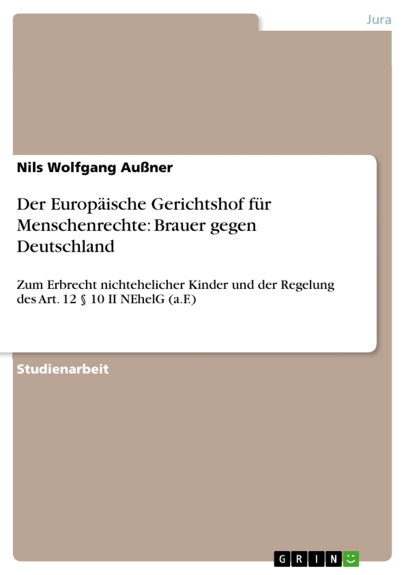 Titel: Der Europäische Gerichtshof für Menschenrechte: Brauer gegen Deutschland