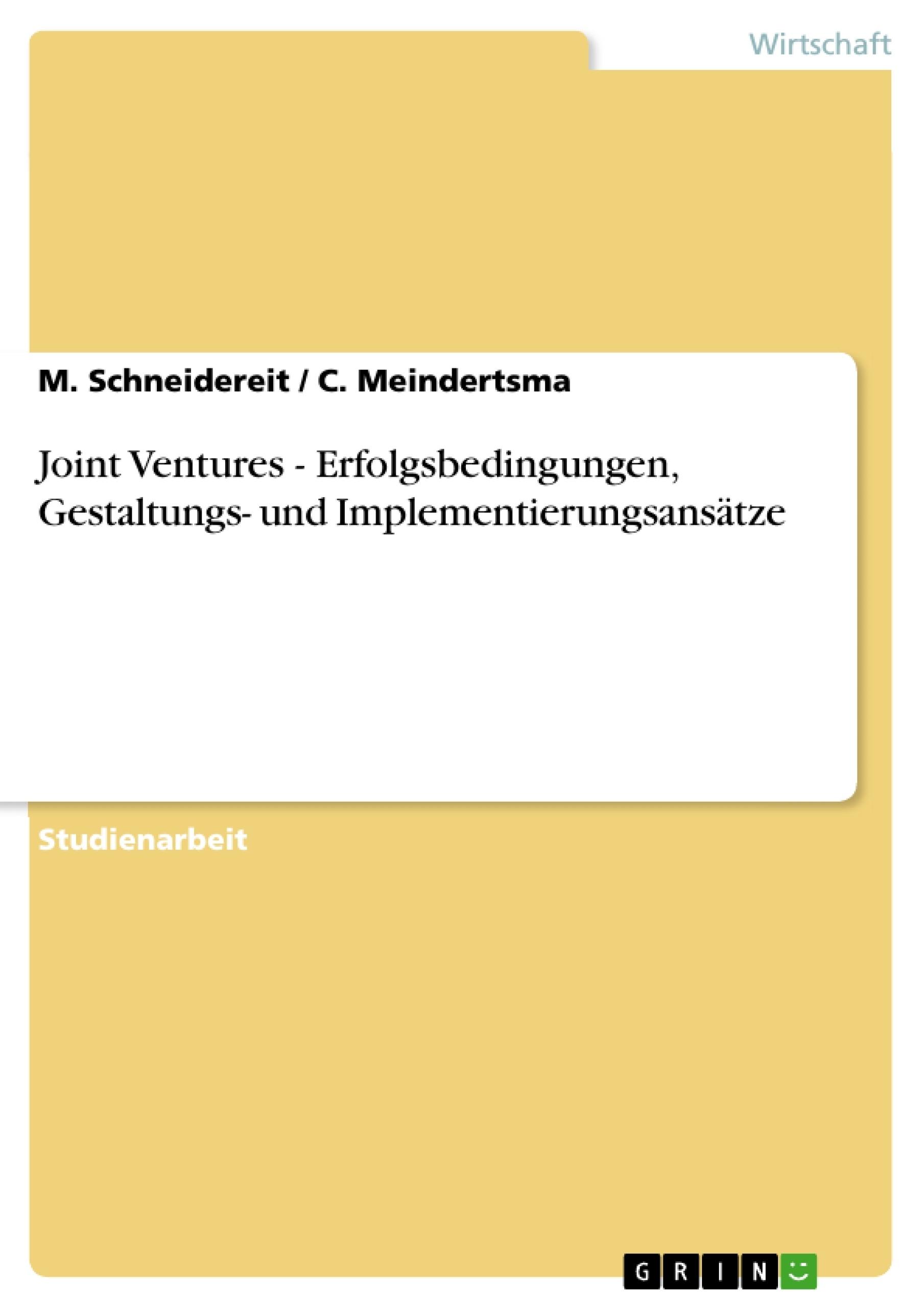 Titel: Joint Ventures - Erfolgsbedingungen, Gestaltungs- und Implementierungsansätze