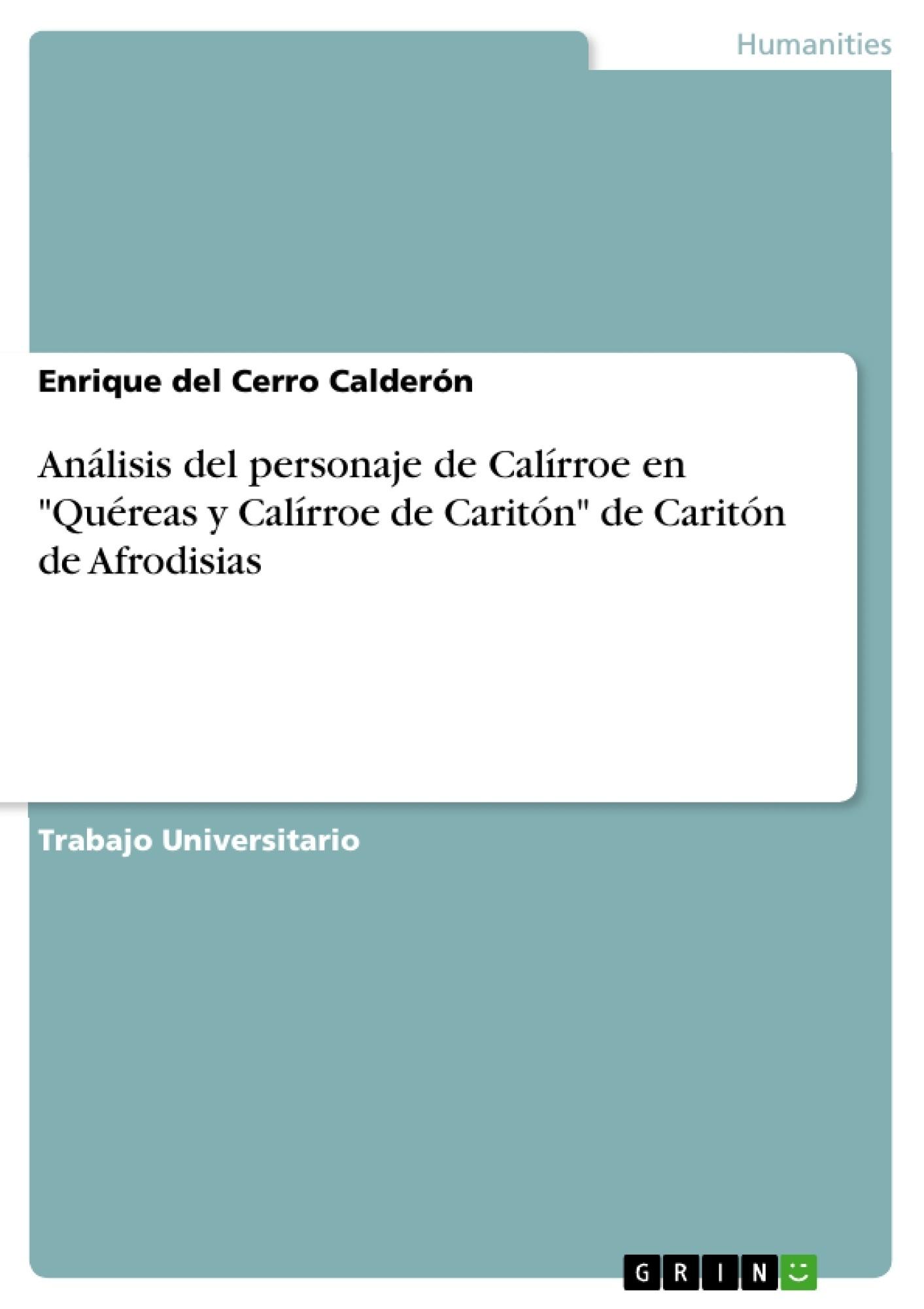 """Título: Análisis del personaje de Calírroe en """"Quéreas y Calírroe de Caritón"""" de Caritón de Afrodisias"""