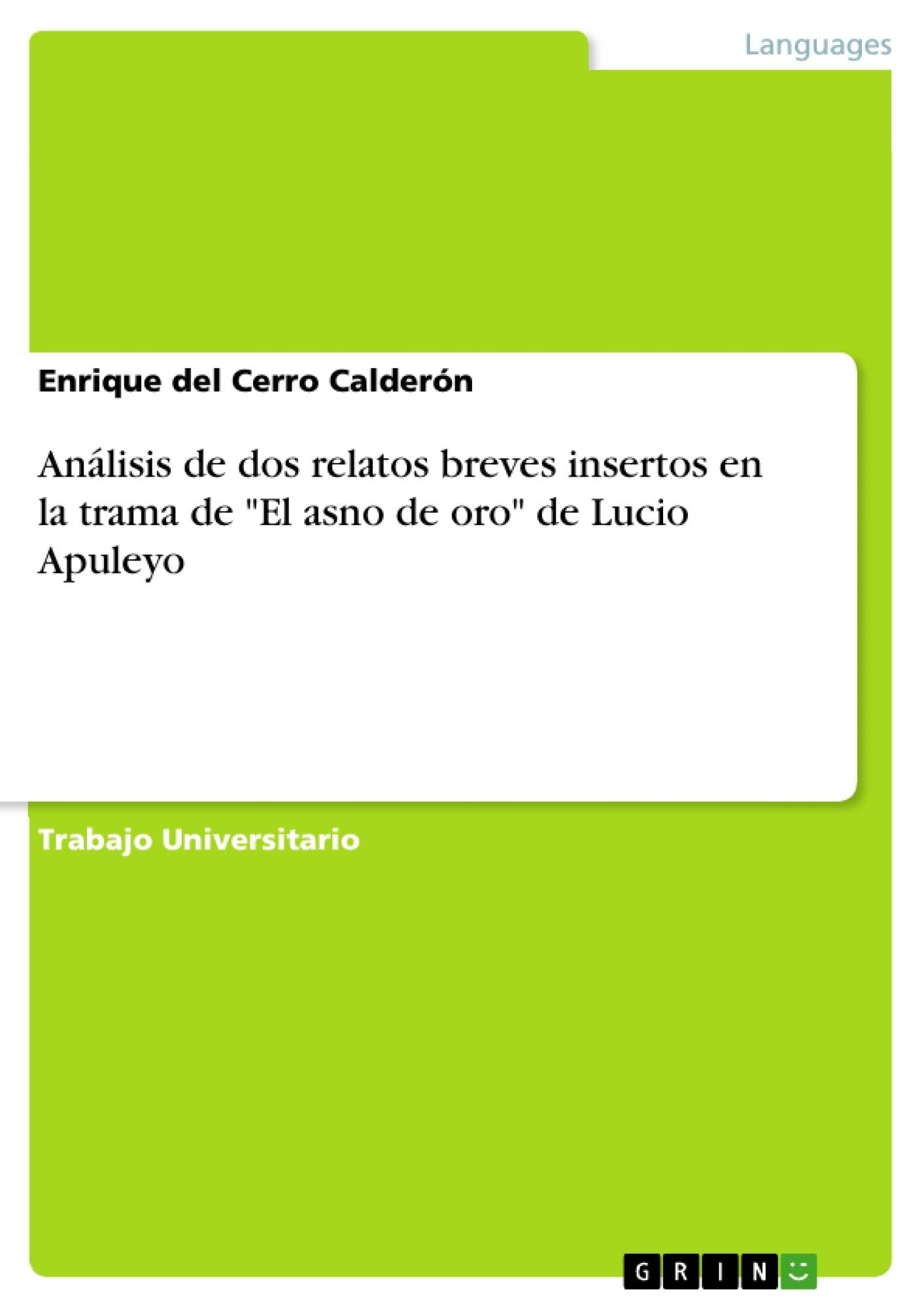 """Título: Análisis de dos relatos breves insertos en la trama de """"El asno de oro"""" de Lucio Apuleyo"""