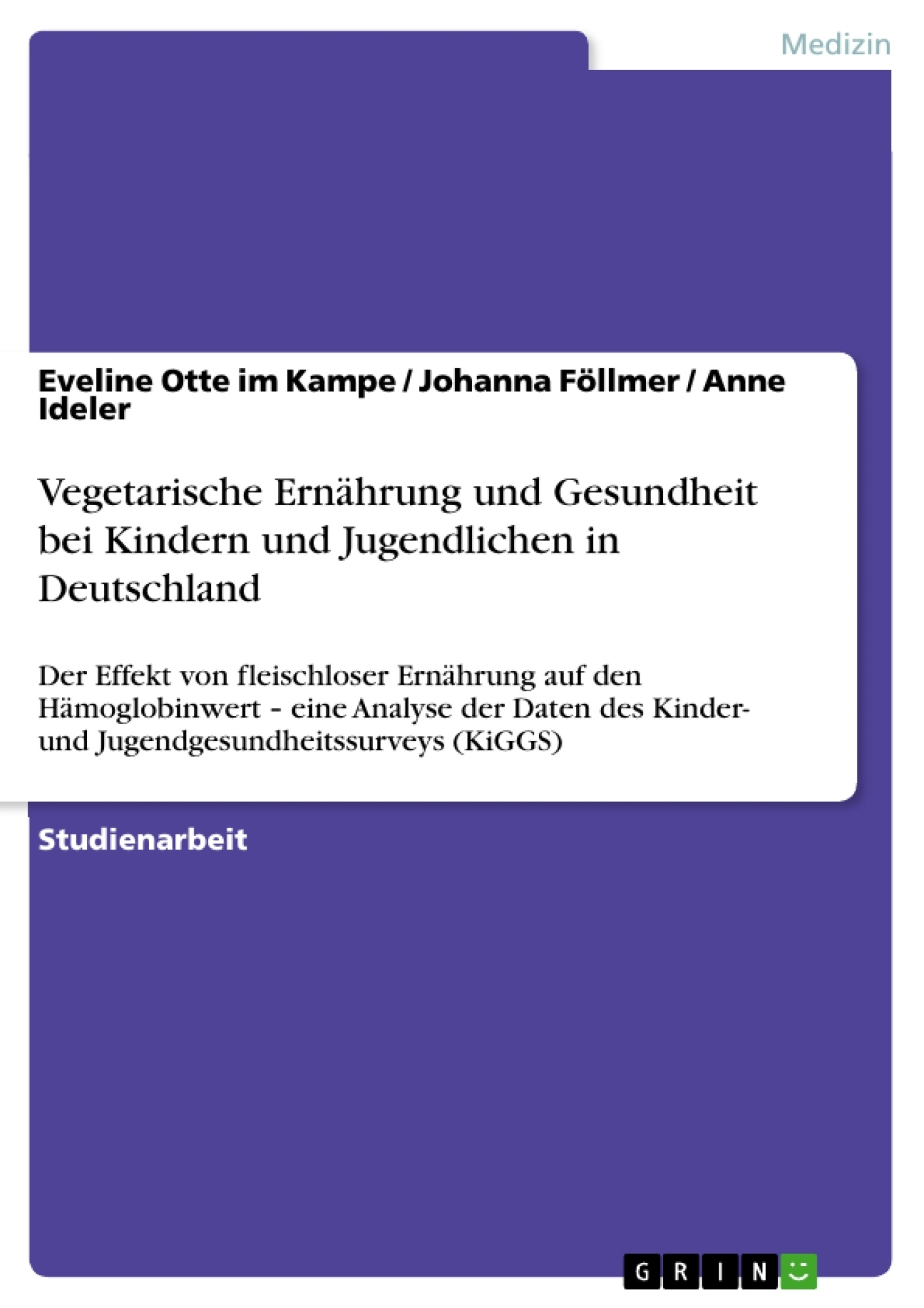 Titel: Vegetarische Ernährung und Gesundheit bei Kindern und Jugendlichen in Deutschland