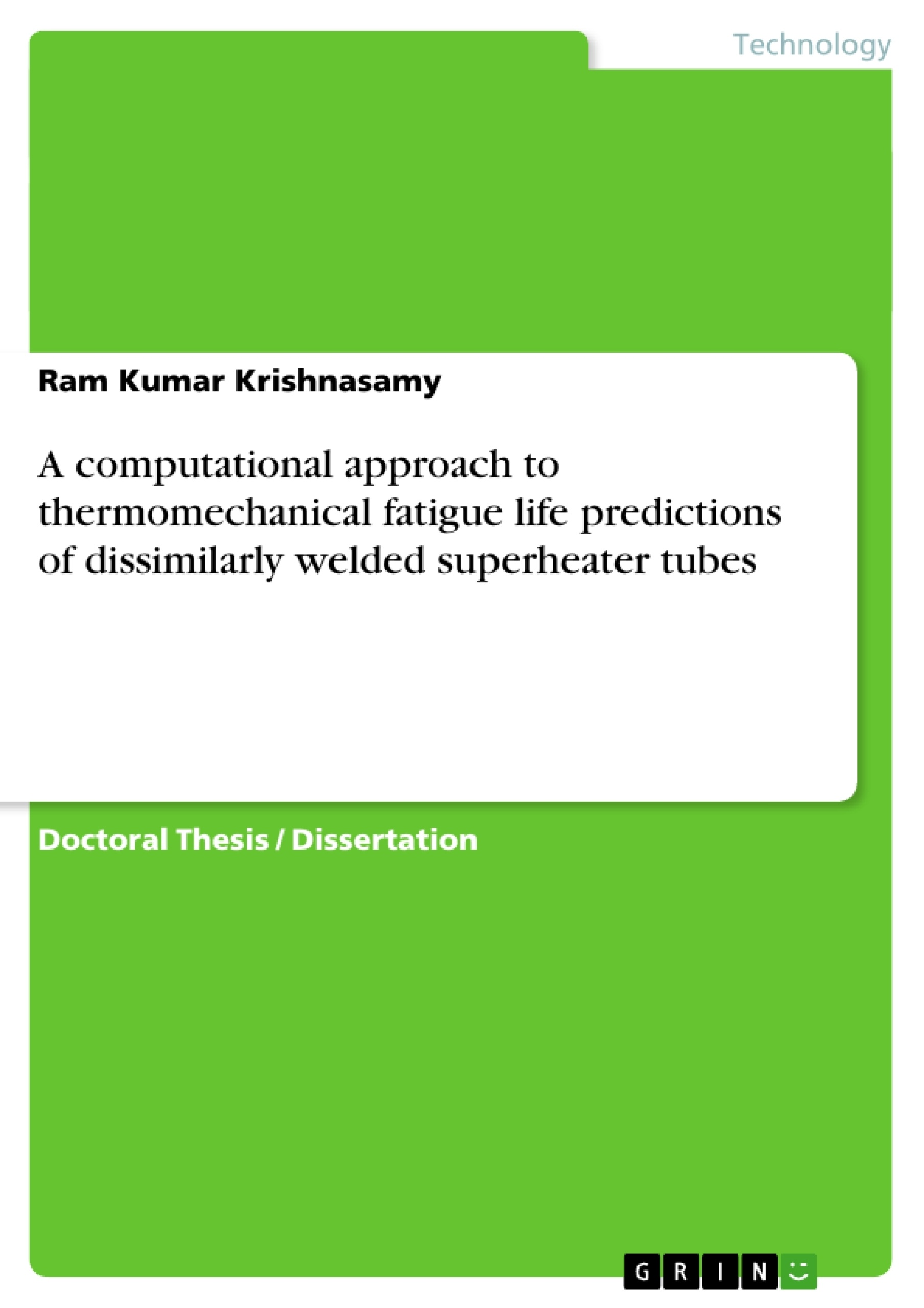 Title: A computational approach to thermomechanical fatigue life predictions of dissimilarly welded superheater tubes