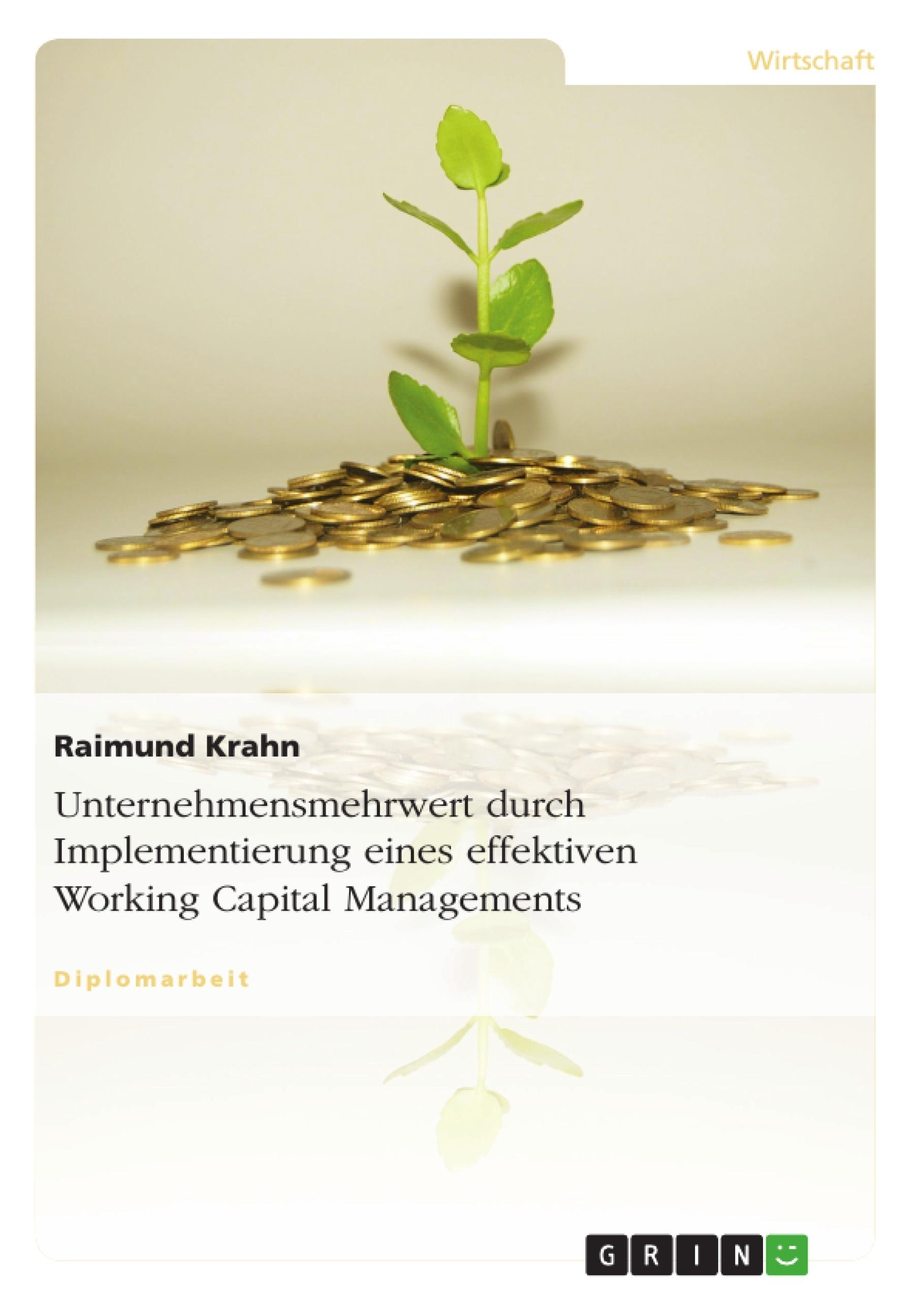 Titel: Unternehmensmehrwert durch Implementierung eines effektiven Working Capital Managements