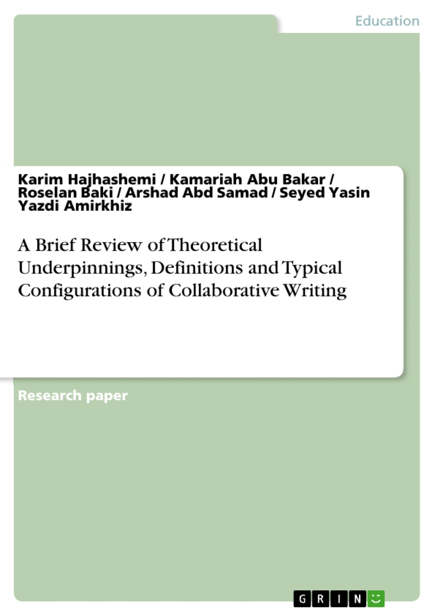Title: A Brief Review of Theoretical Underpinnings, Definitions and Typical Configurations of Collaborative Writing