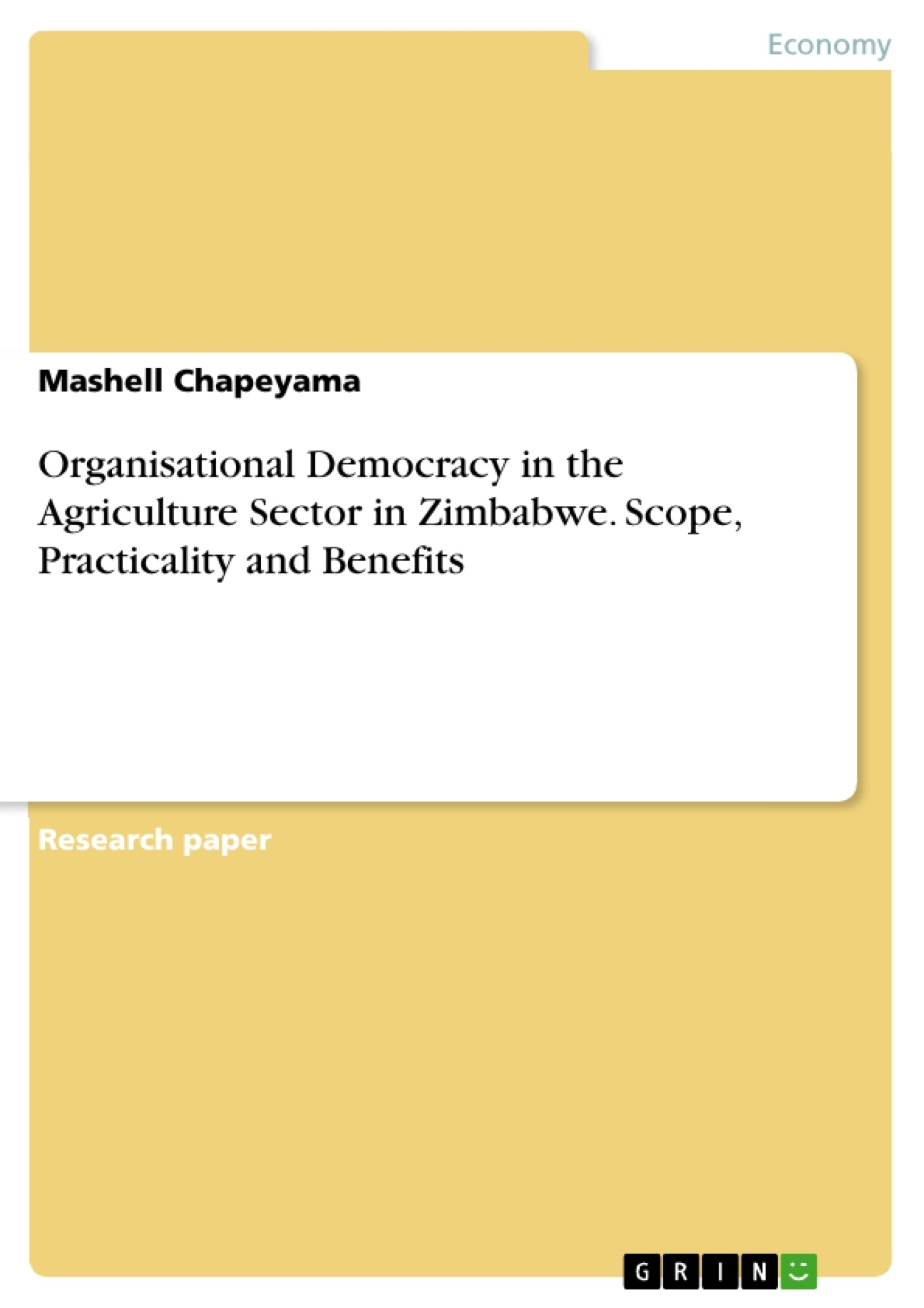 Title: Organisational Democracy in the Agriculture Sector in Zimbabwe. Scope, Practicality and Benefits