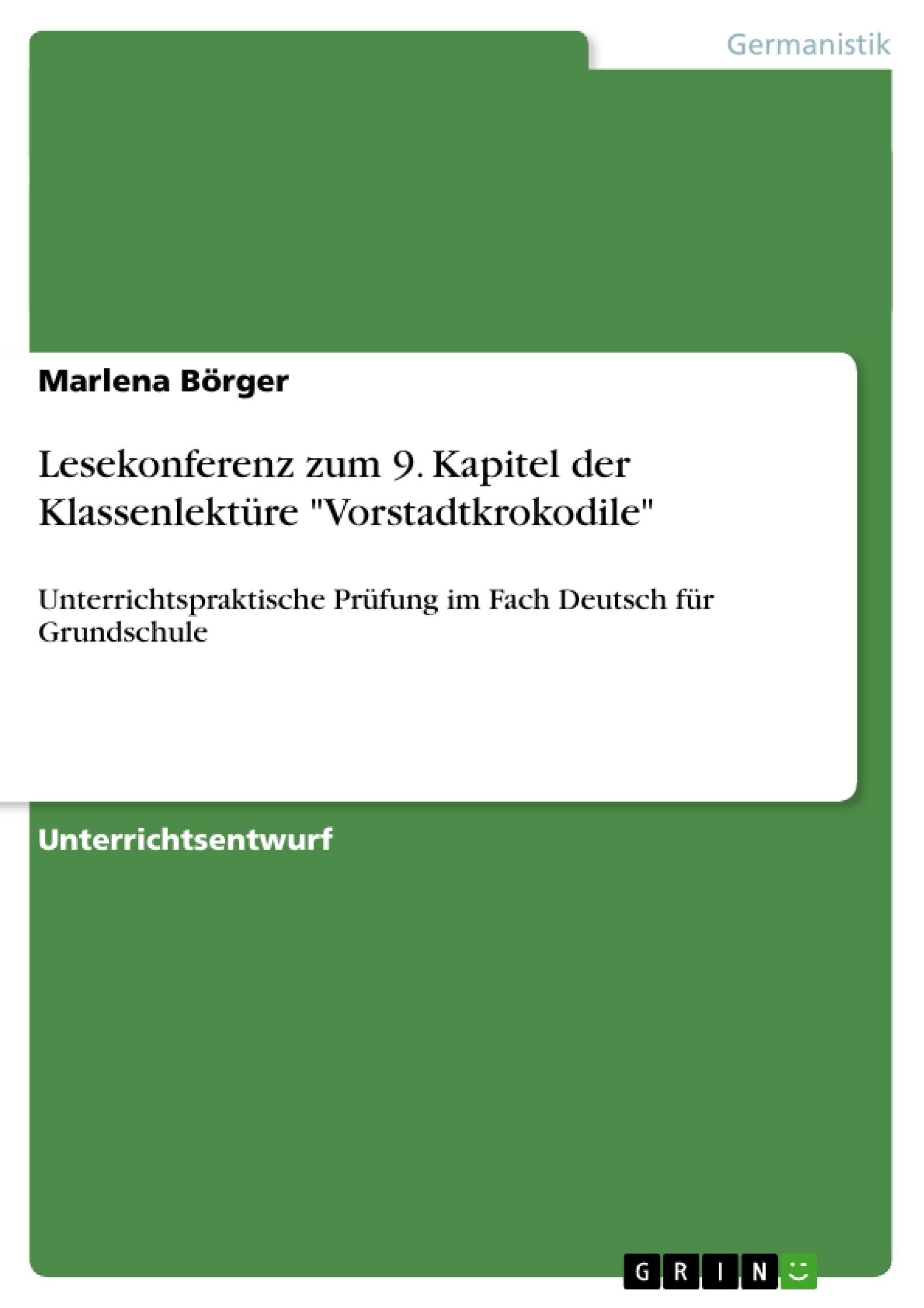 "Titel: Lesekonferenz zum 9. Kapitel der Klassenlektüre ""Vorstadtkrokodile"""
