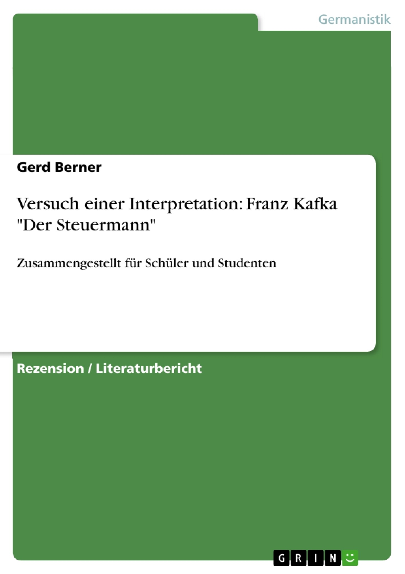 """Titel: Versuch einer Interpretation: Franz Kafka """"Der Steuermann"""""""