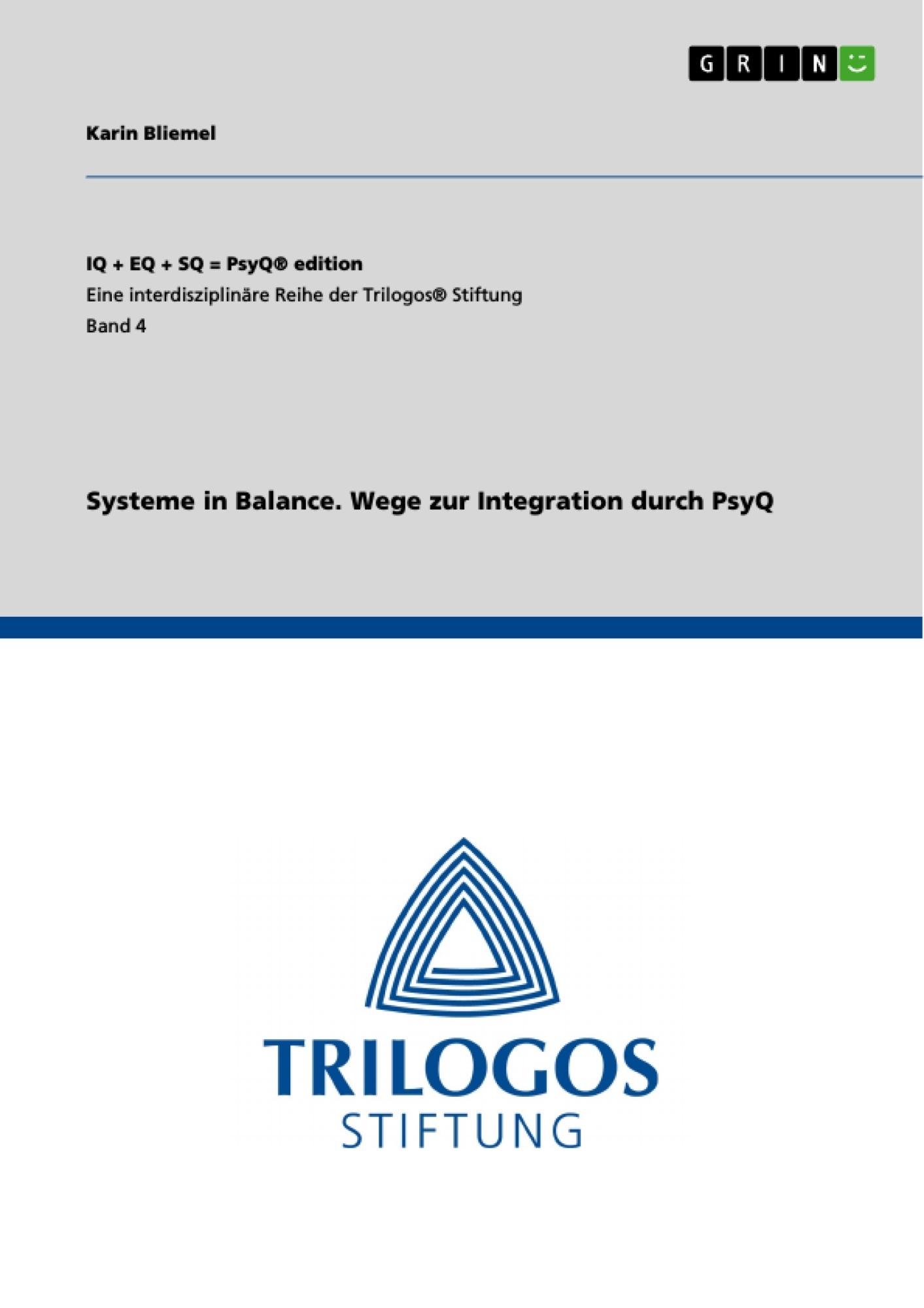 Titel: Systeme in Balance. Wege zur Integration durch PsyQ