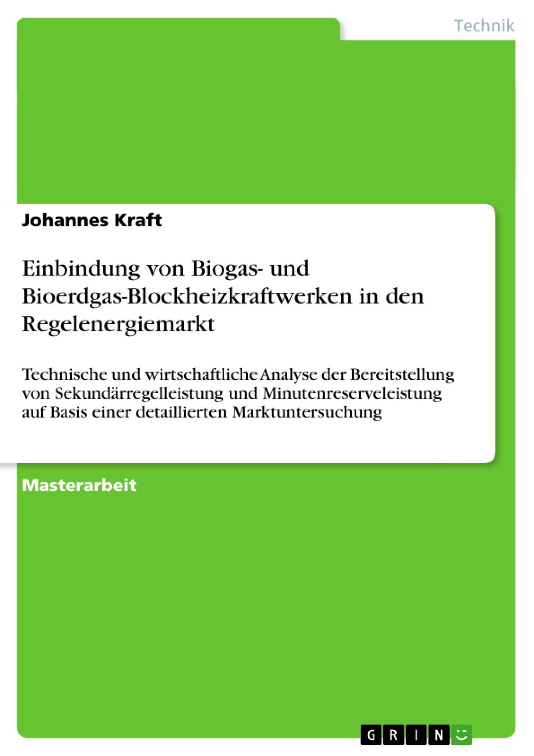 Titel: Einbindung von Biogas- und Bioerdgas-Blockheizkraftwerken in den Regelenergiemarkt