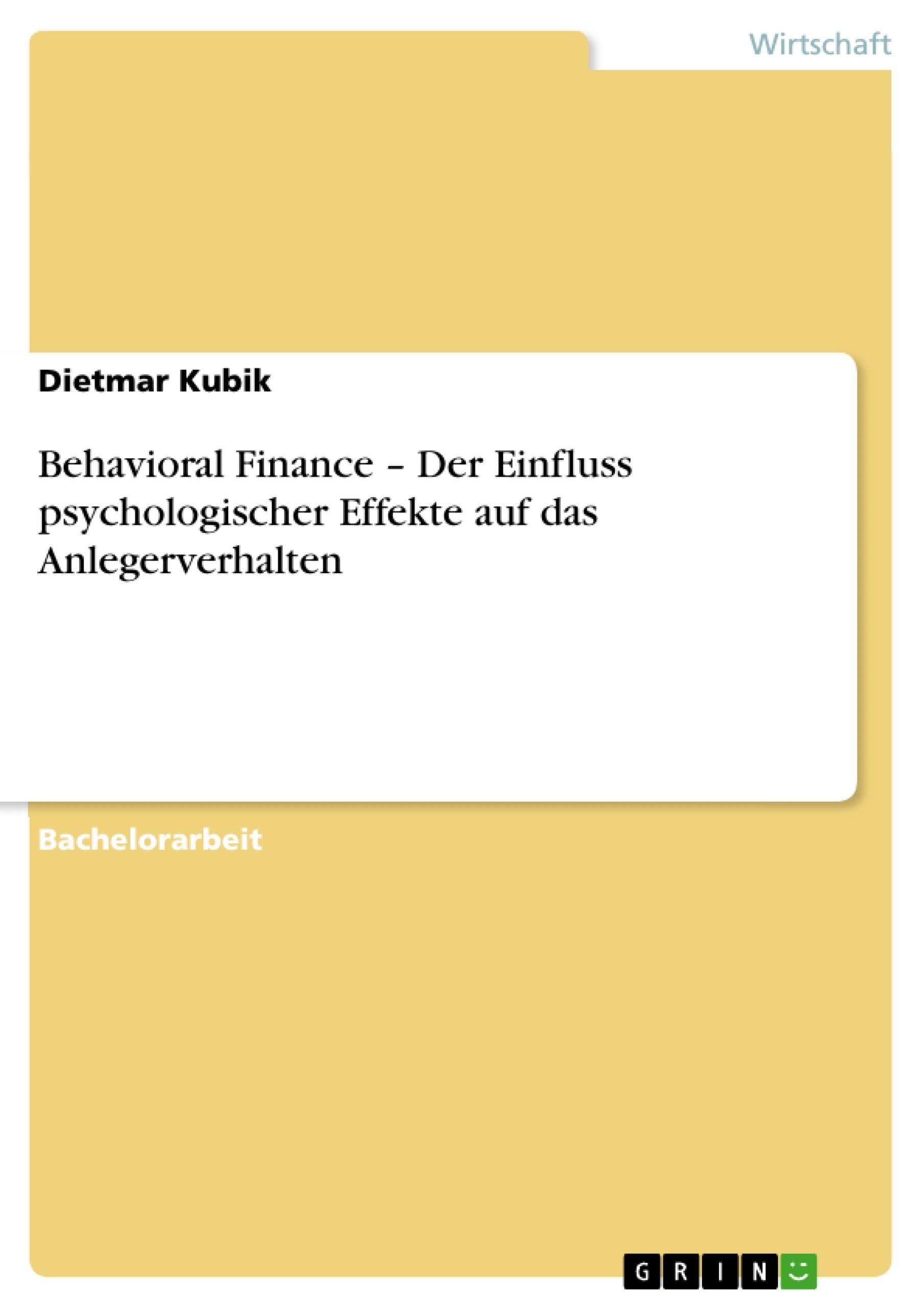 Titel: Behavioral Finance – Der Einfluss psychologischer Effekte auf das Anlegerverhalten