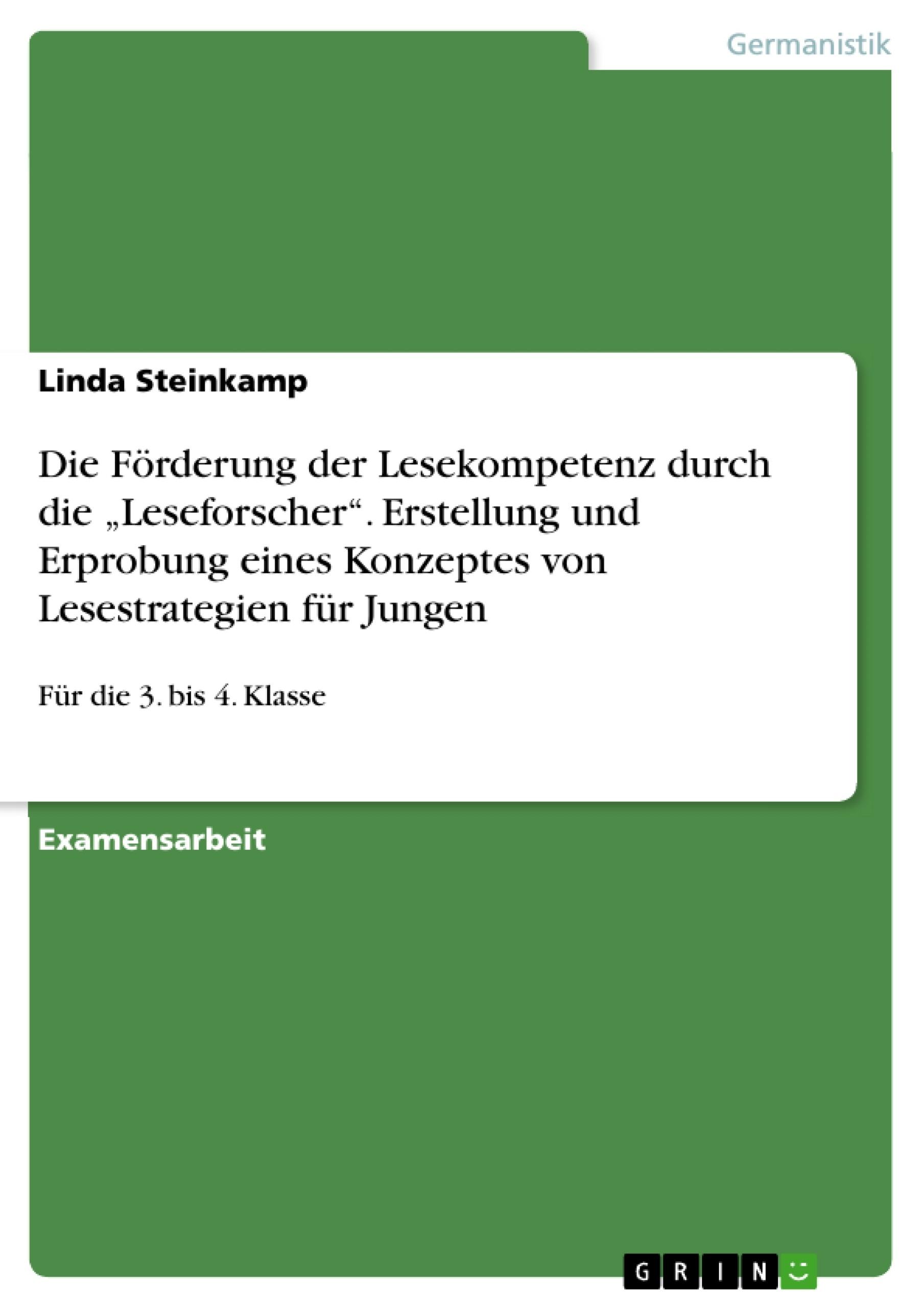 """Titel: Die Förderung der Lesekompetenz durch die """"Leseforscher"""". Erstellung und Erprobung eines Konzeptes von Lesestrategien für Jungen"""
