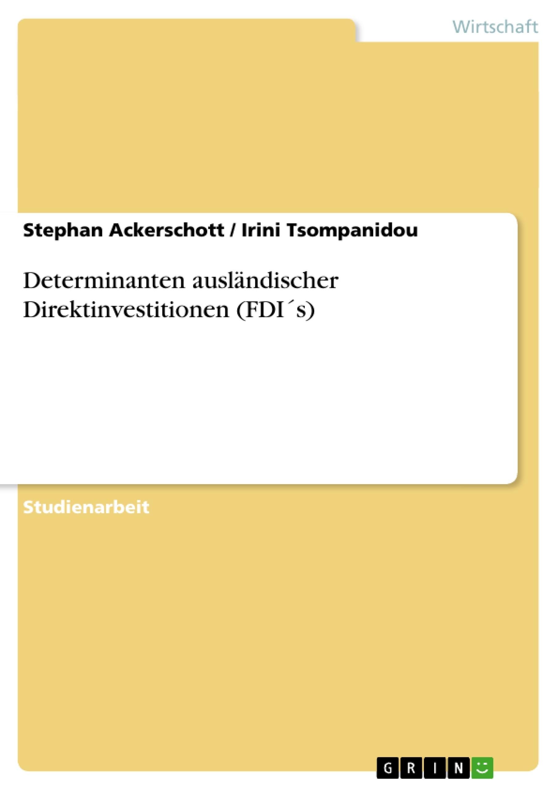 Titel: Determinanten ausländischer Direktinvestitionen (FDI´s)