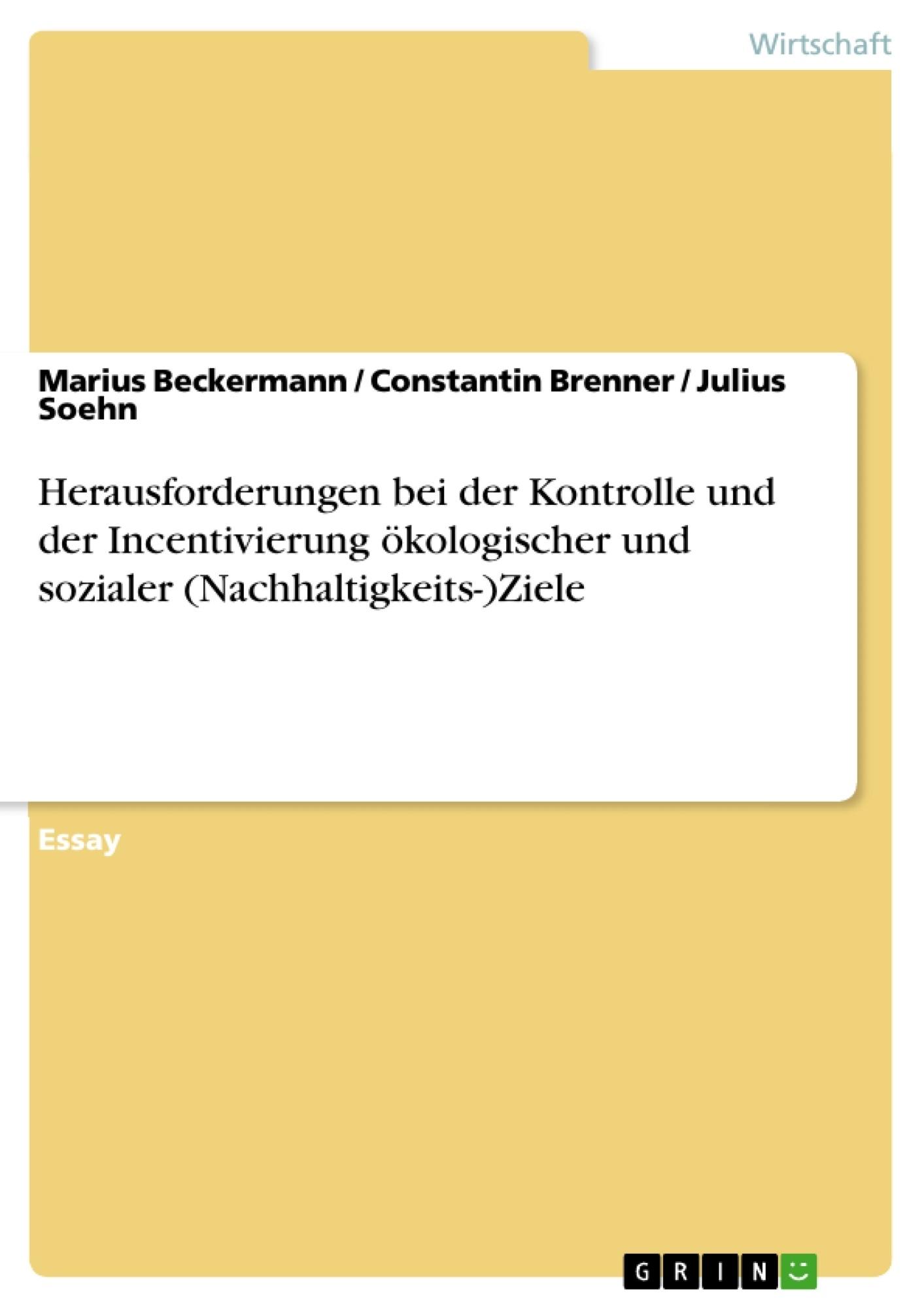 Titel: Herausforderungen bei der Kontrolle und der Incentivierung ökologischer und sozialer (Nachhaltigkeits-)Ziele